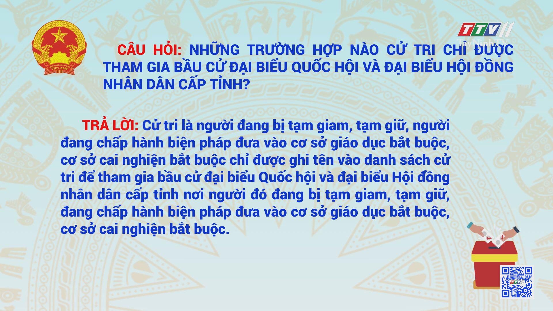 Kỳ 10_Hỏi đáp về bầu cử đại biểu Quốc hội khóa XV và đại biểu HĐND các cấp nhiệm kỳ 2021-2026 | TayNinhTV