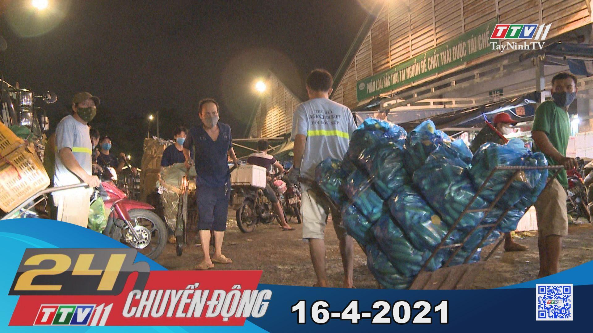 24h Chuyển động 16-4-2021 | Tin tức hôm nay | TayNinhTV