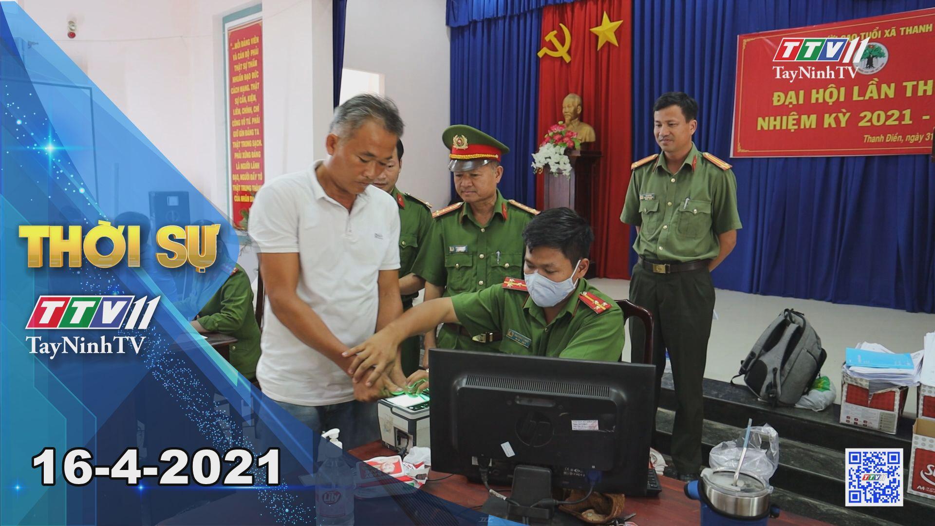 Thời sự Tây Ninh 16-4-2021 | Tin tức hôm nay | TayNinhTV
