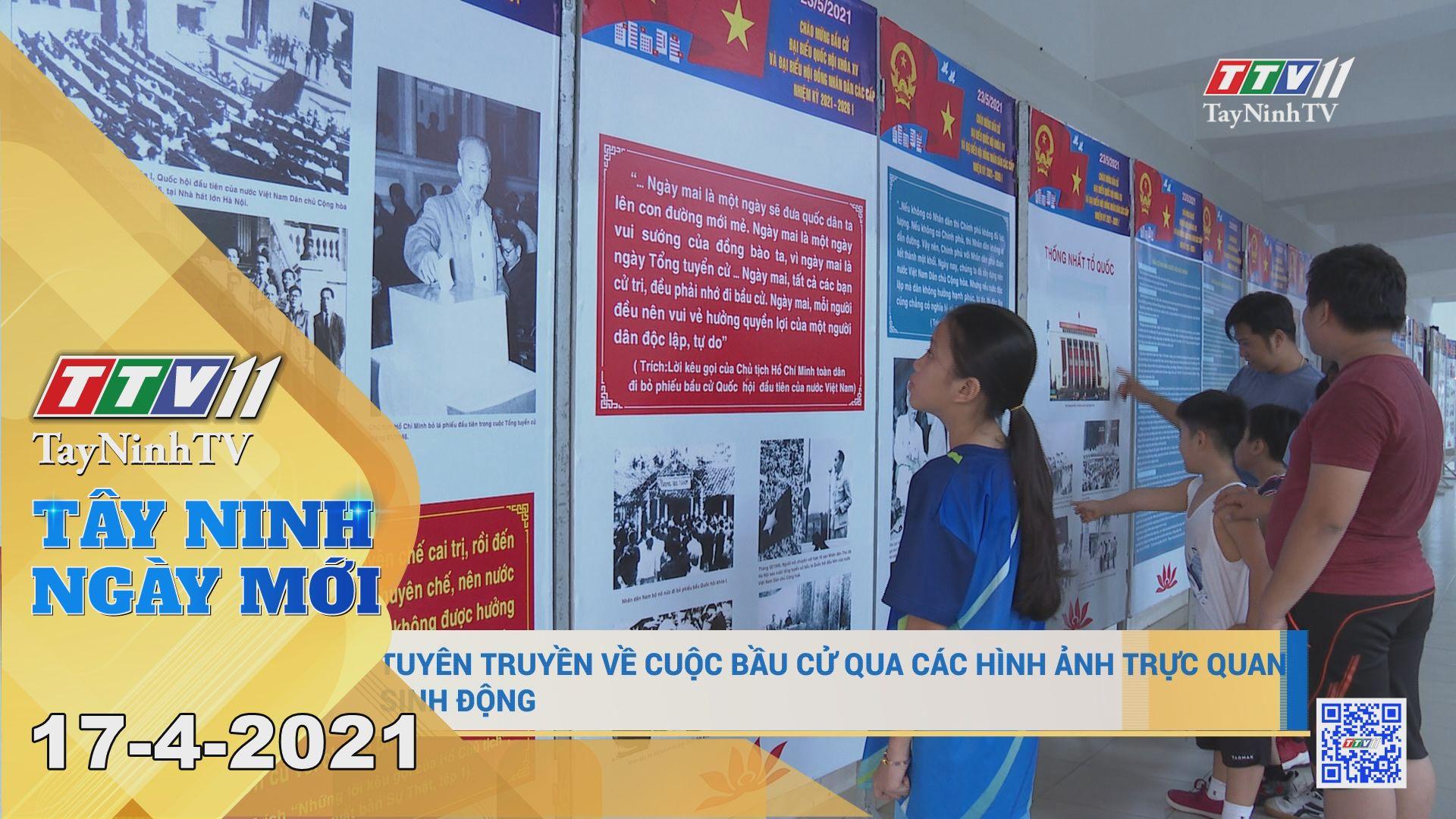 Tây Ninh Ngày Mới 17-4-2021 | Tin tức hôm nay | TayNinhTV
