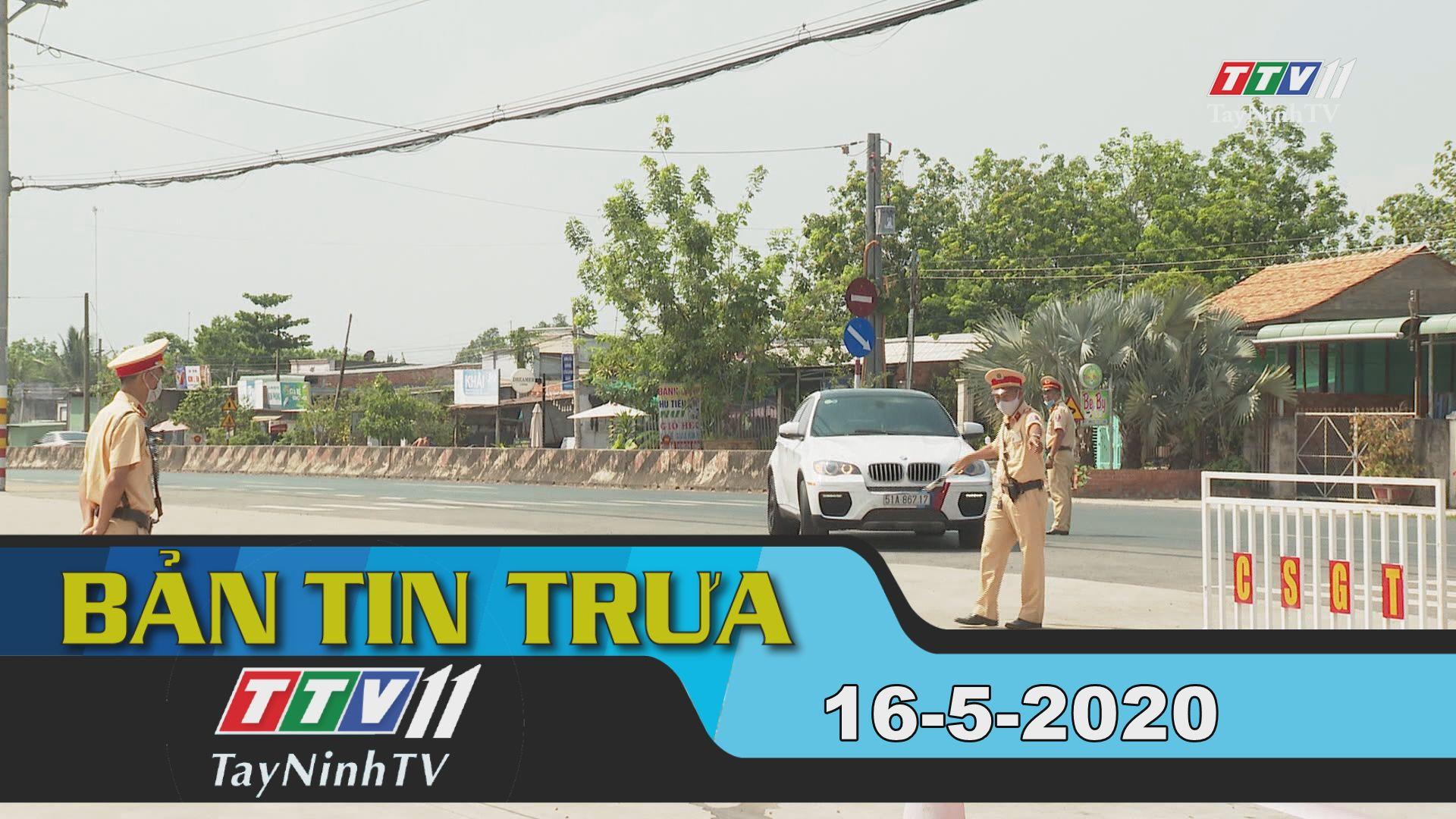Bản tin trưa 16-5-2020 | Tin tức hôm nay | TayNinhTV