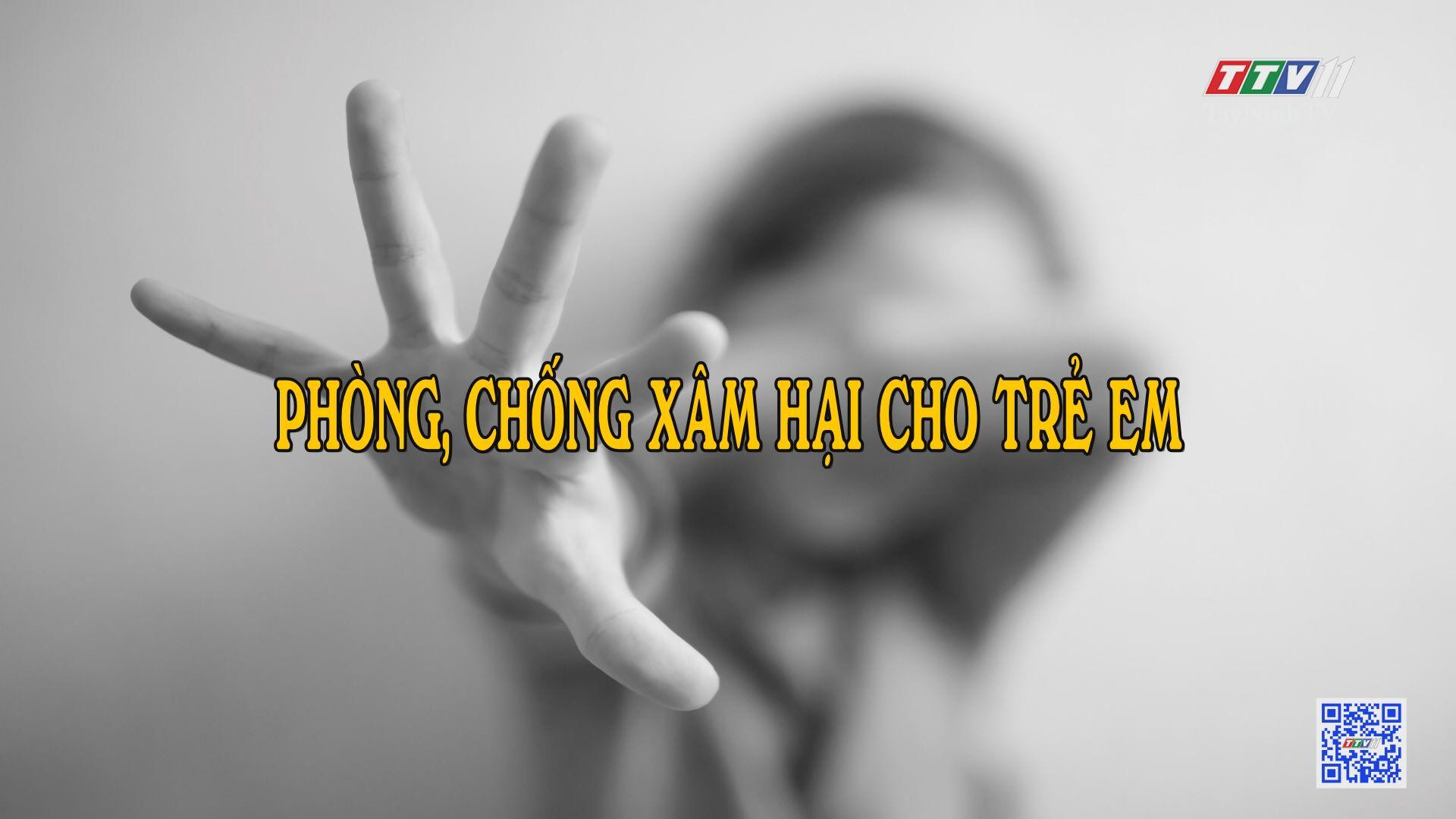 Phòng, chống xâm hại cho trẻ em | TRANG TUỔI THƠ | TayNinhTV