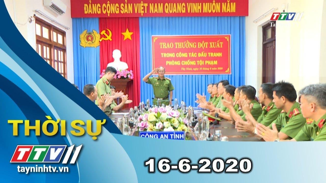 Thời sự Tây Ninh 16-6-2020 | Tin tức hôm nay | TayNinhTV