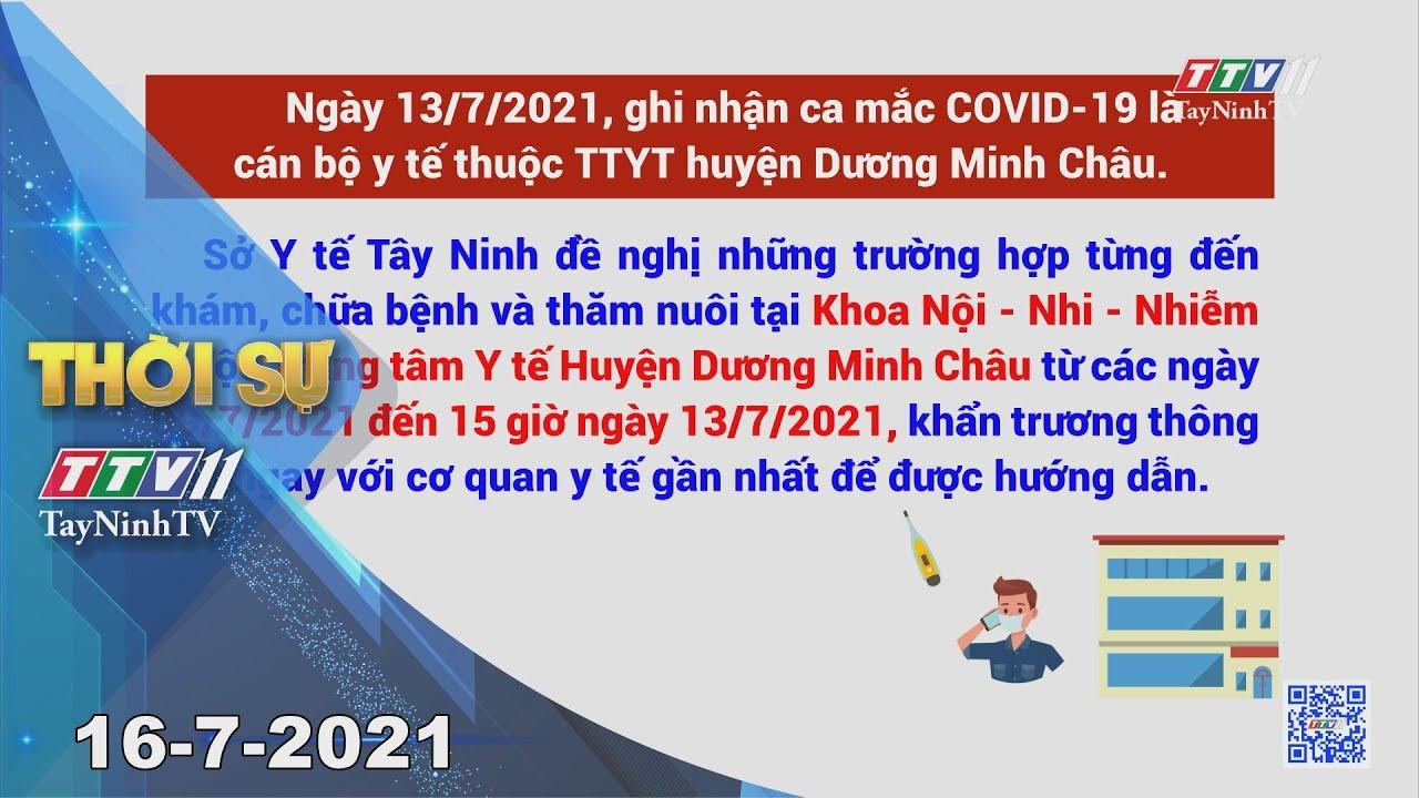 Thời sự Tây Ninh 16-7-2021 | Tin tức hôm nay | TayNinhTV
