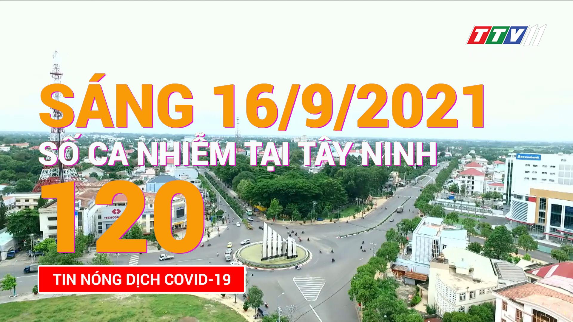Tin tức Covid-19 sáng 16/9/2021 | TayNinhTV