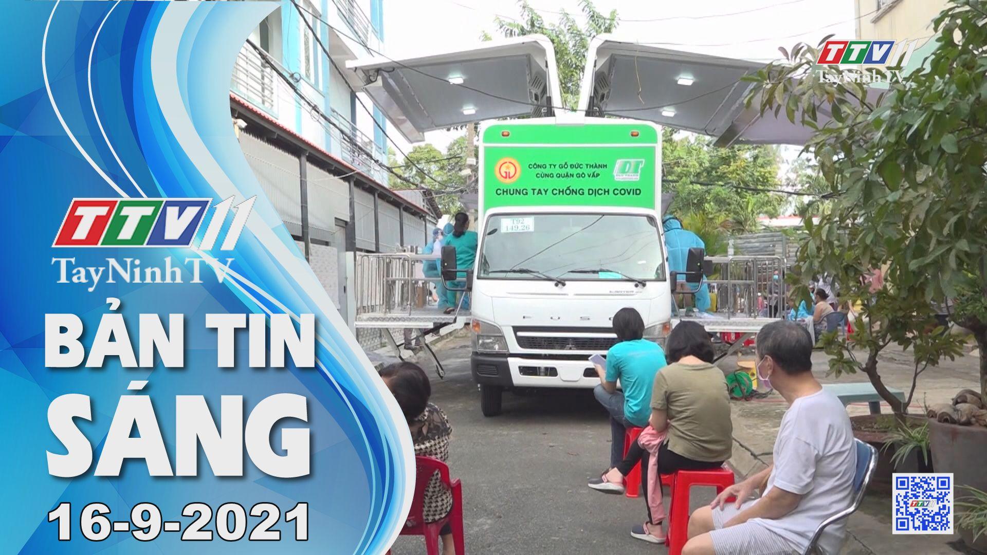 Bản tin sáng 16-9-2021 | Tin tức hôm nay | TayNinhTV