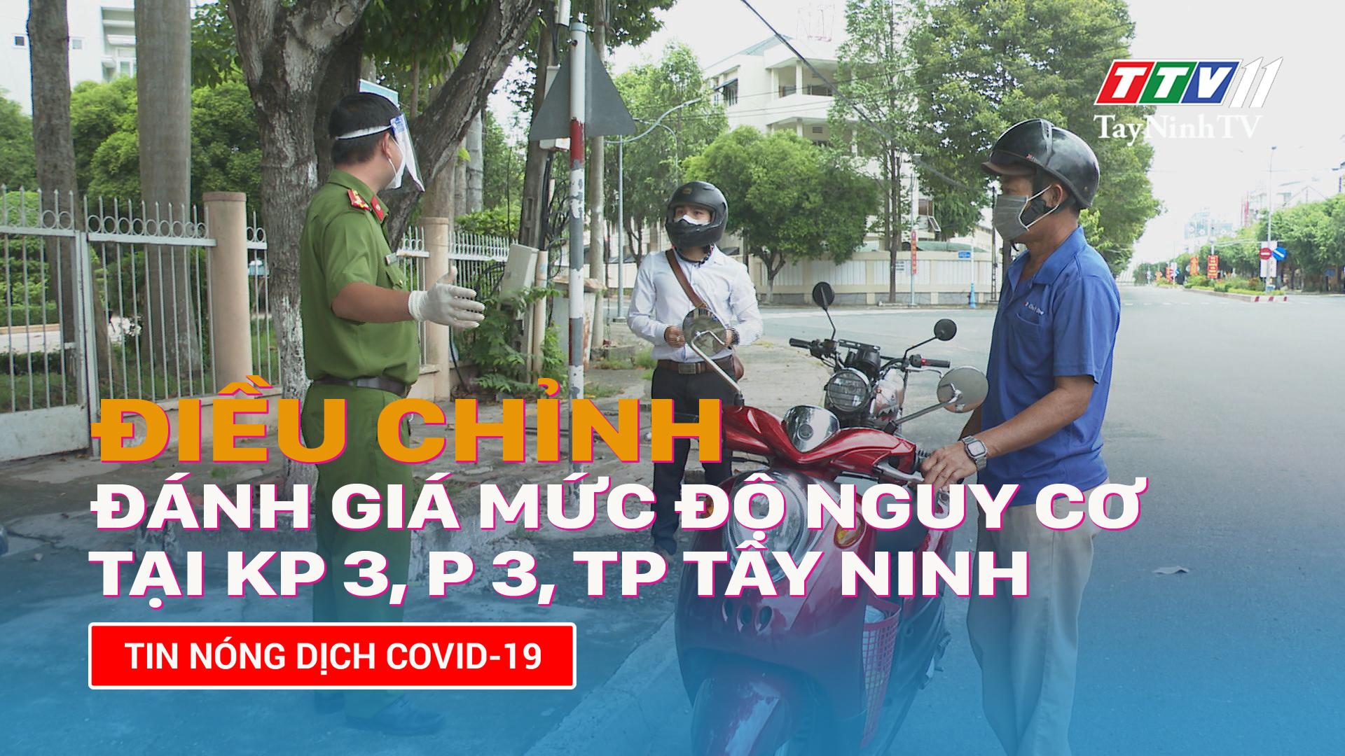 Điều chỉnh việc đánh giá mức độ nguy cơ tại Khu phố 3, Phường 3, Thành phố Tây Ninh | TayNinhTV