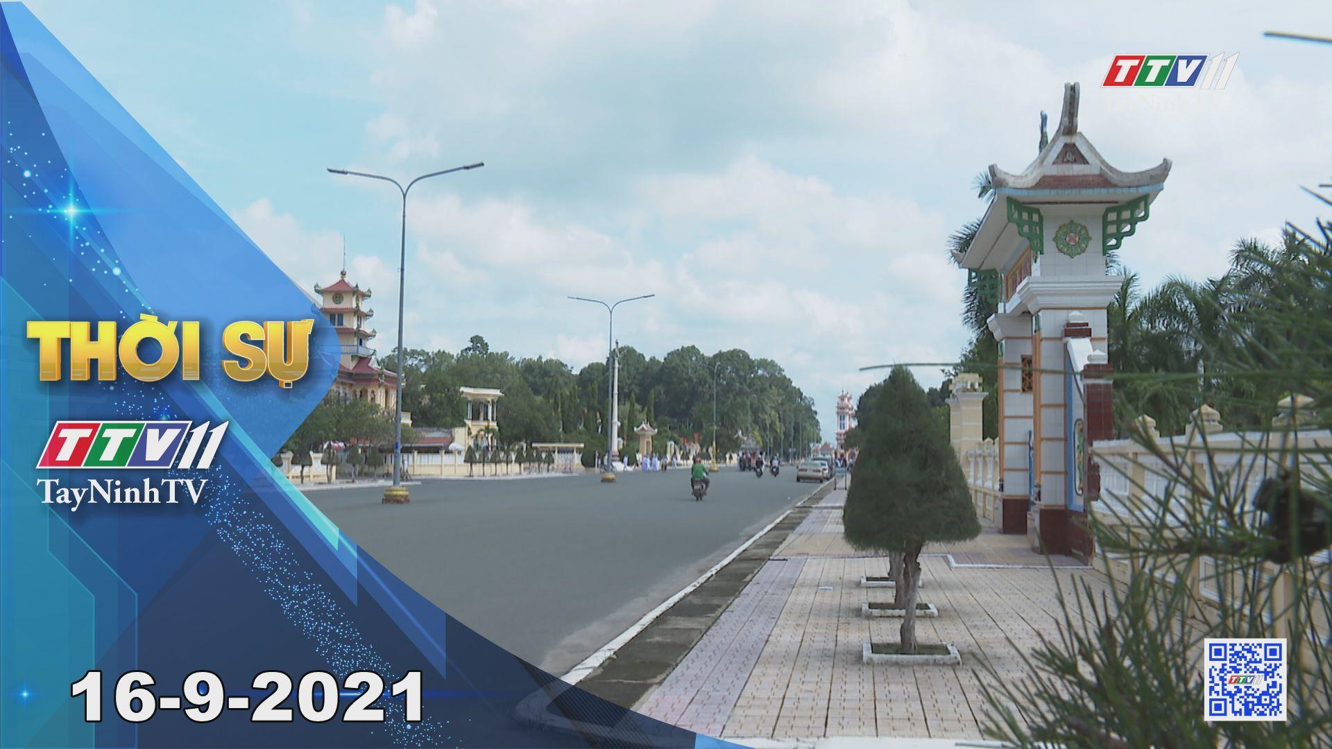 Thời sự Tây Ninh 16-9-2021 | Tin tức hôm nay | TayNinhTV