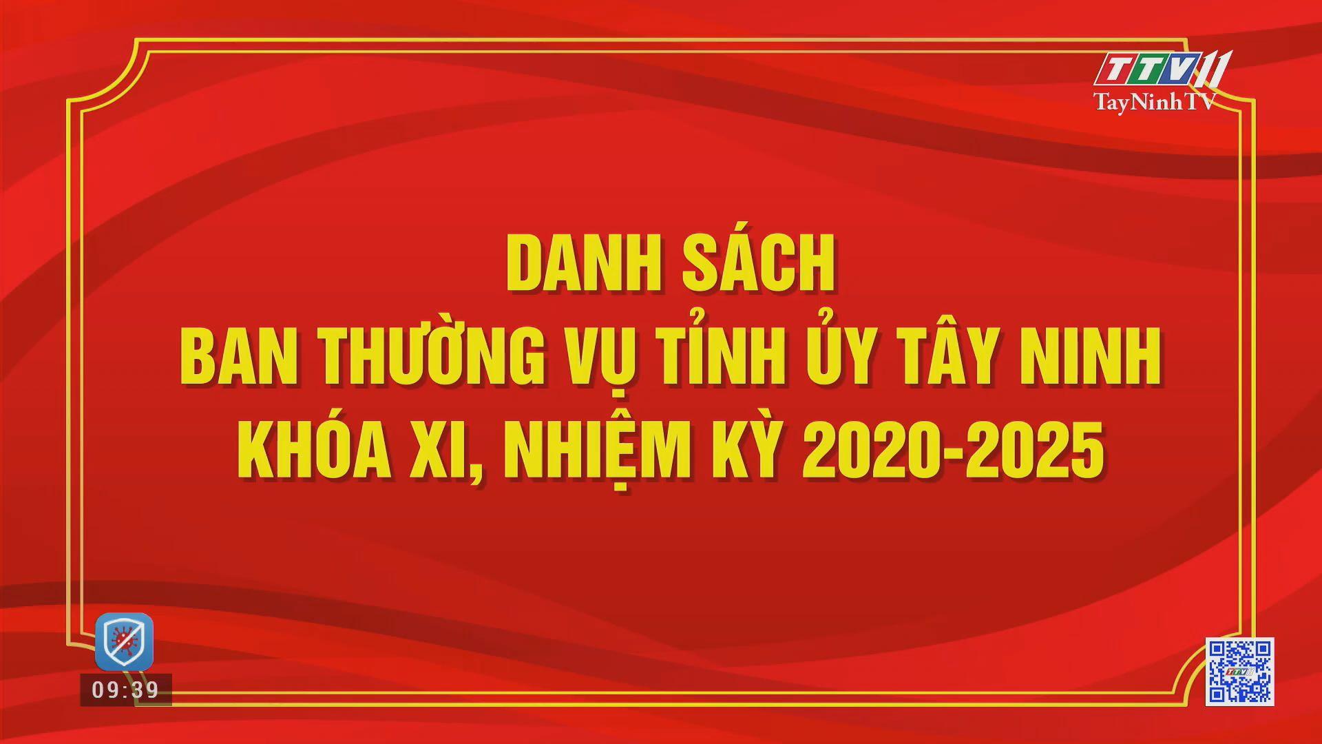 Danh sách Ban Thường vụ Tỉnh uỷ Tây Ninh, nhiệm kỳ 2020 - 2025 | ĐẠI HỘI ĐẢNG CÁC CẤP | TayNinhTV