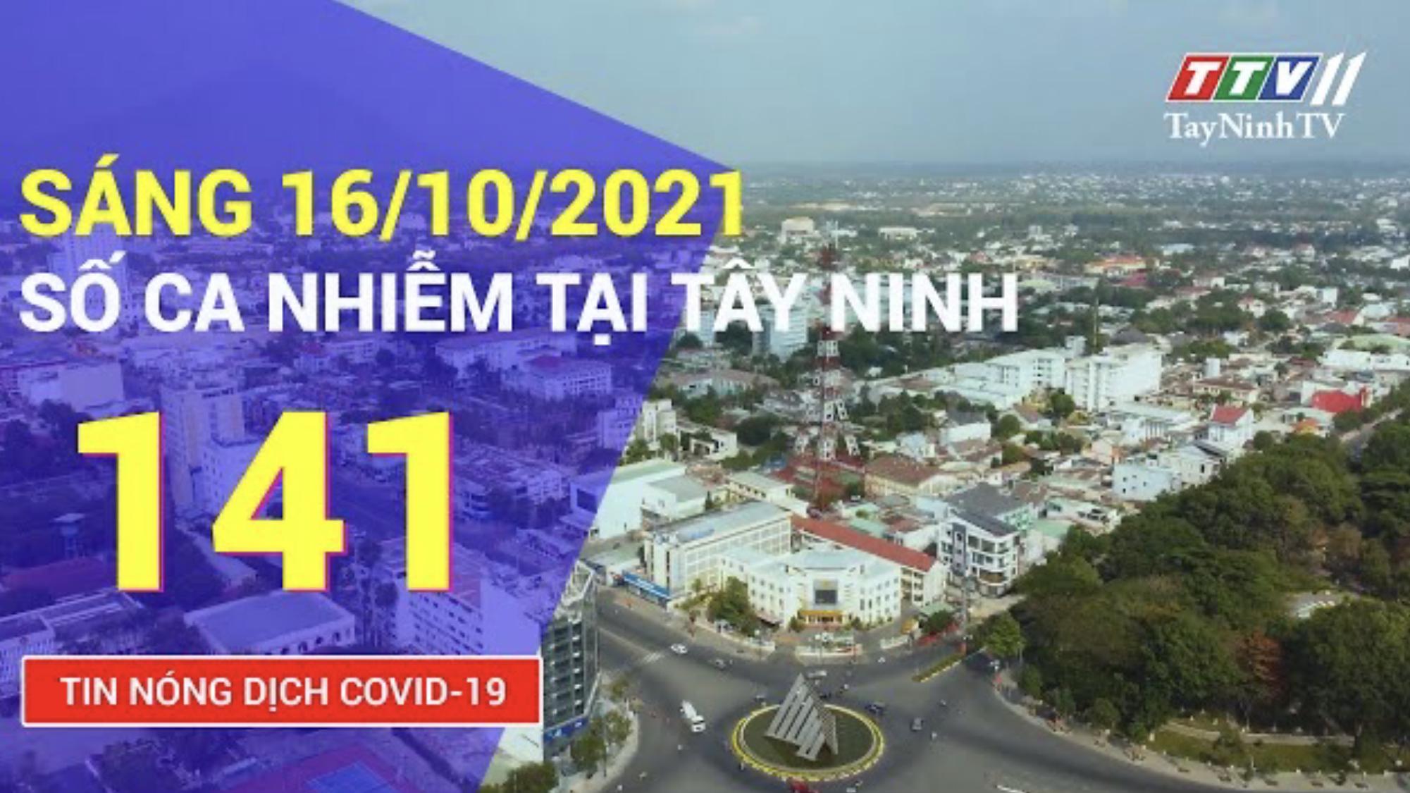 TIN TỨC COVID-19 SÁNG 16/10/2021 | Tin tức hôm nay | TayNinhTV