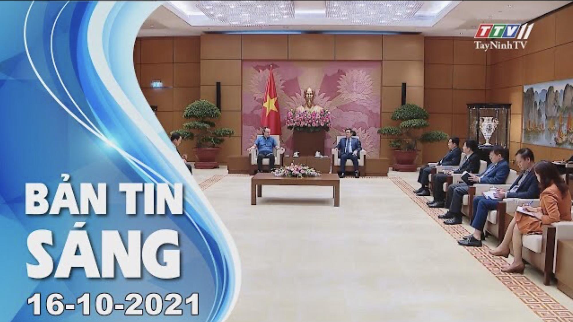 BẢN TIN SÁNG 16/10/2021 | Tin tức hôm nay | TayNinhTV