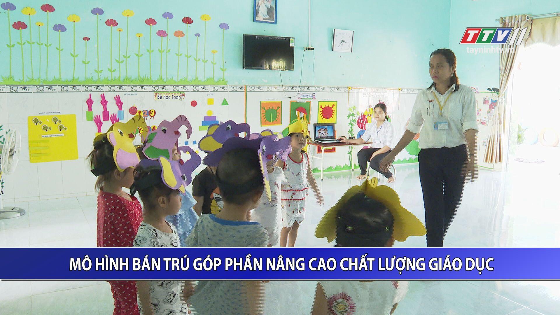 Mô hình bán trú góp phần nâng cao chất lượng giáo dục | GIÁO DỤC ĐÀO TẠO | TayNinhTV