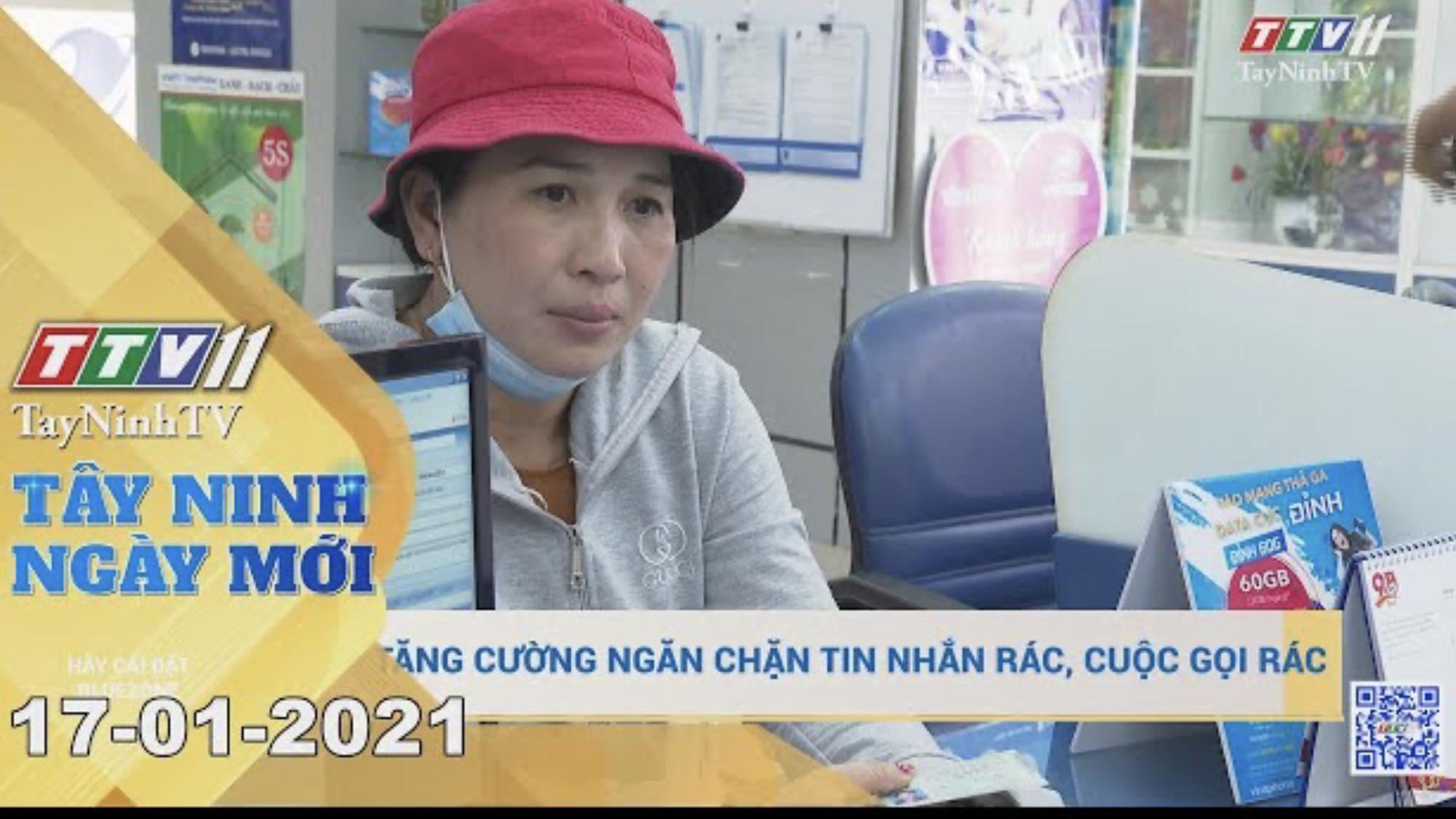 Tây Ninh Ngày Mới 17-01-2021 | Tin tức hôm nay | TayNinhTV