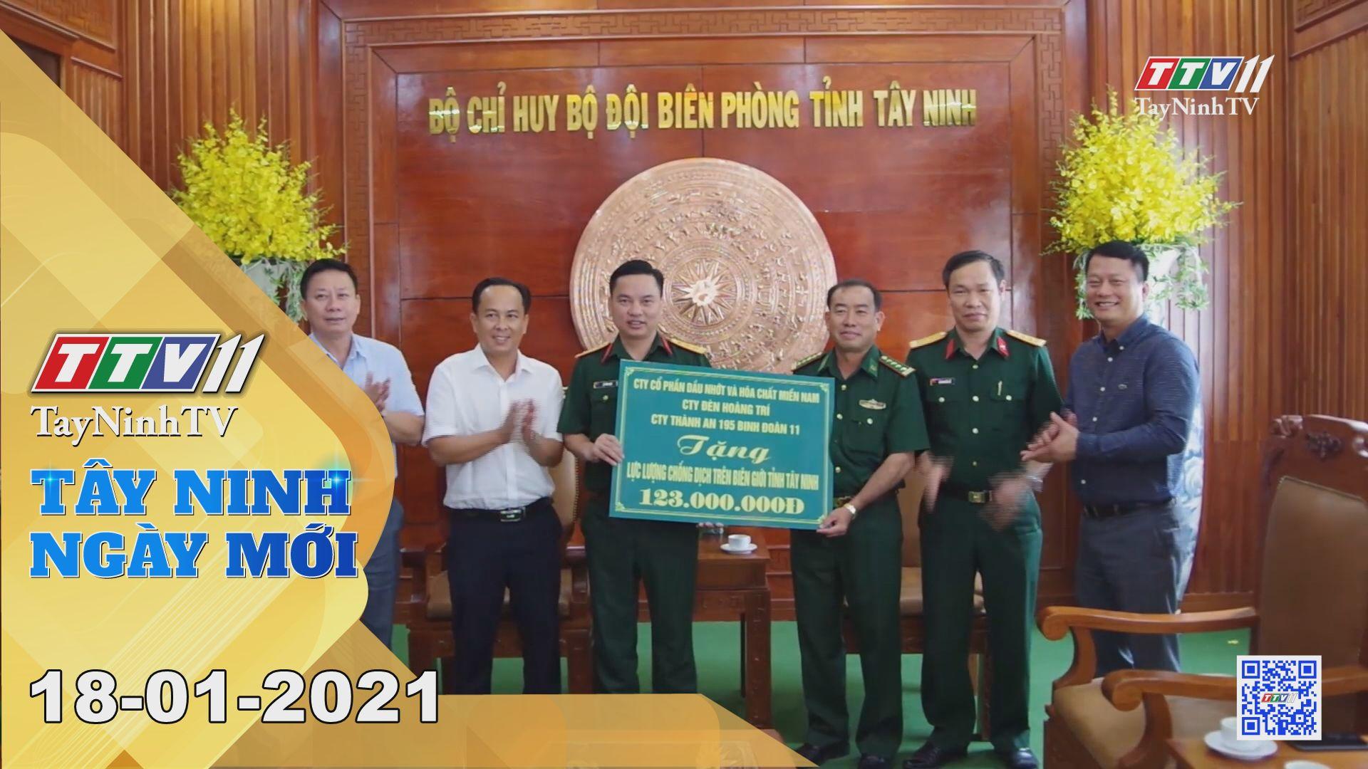 Tây Ninh Ngày Mới 18-01-2021 | Tin tức hôm nay | TayNinhTV