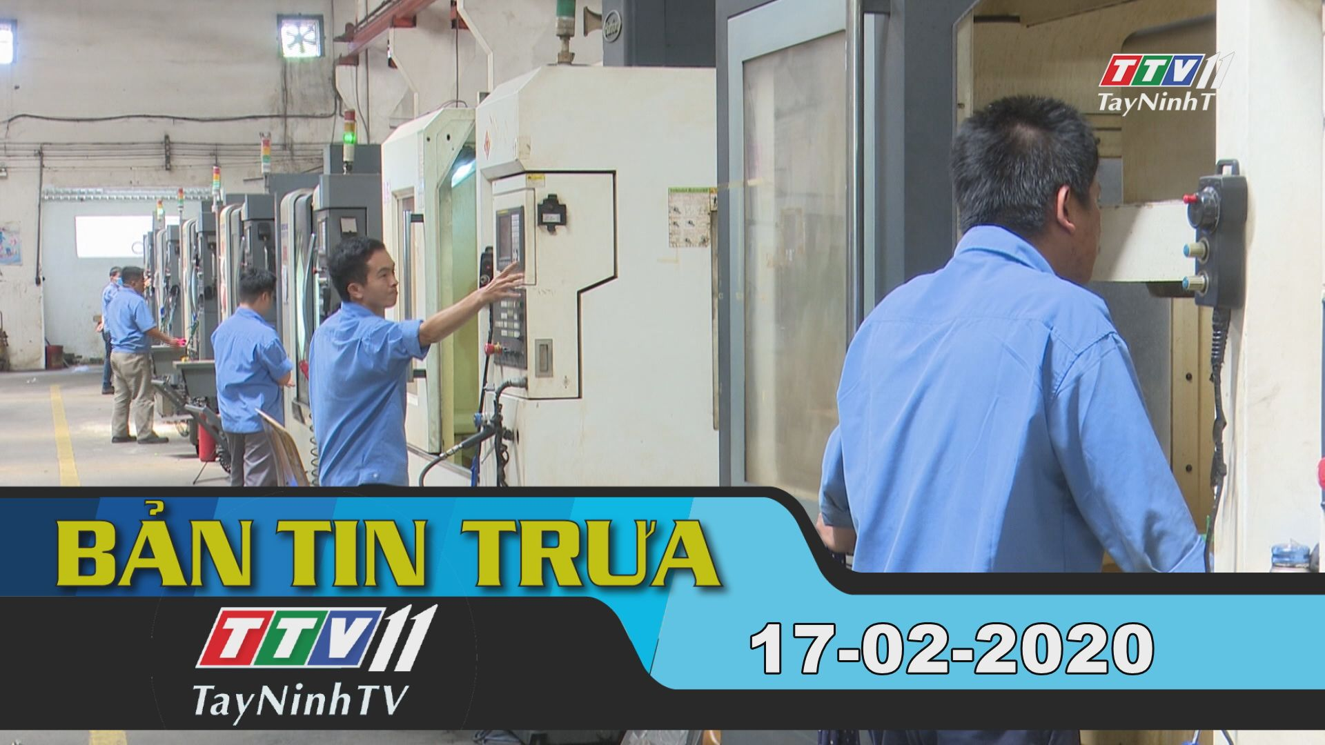 Bản tin trưa 17-02-2020 | Tin tức hôm nay | TayNinhTV