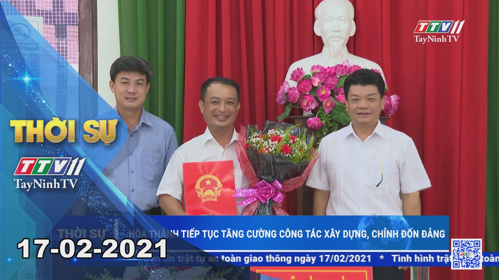 Thời sự Tây Ninh 17-02-2021   Tin tức hôm nay   TayNinhTV