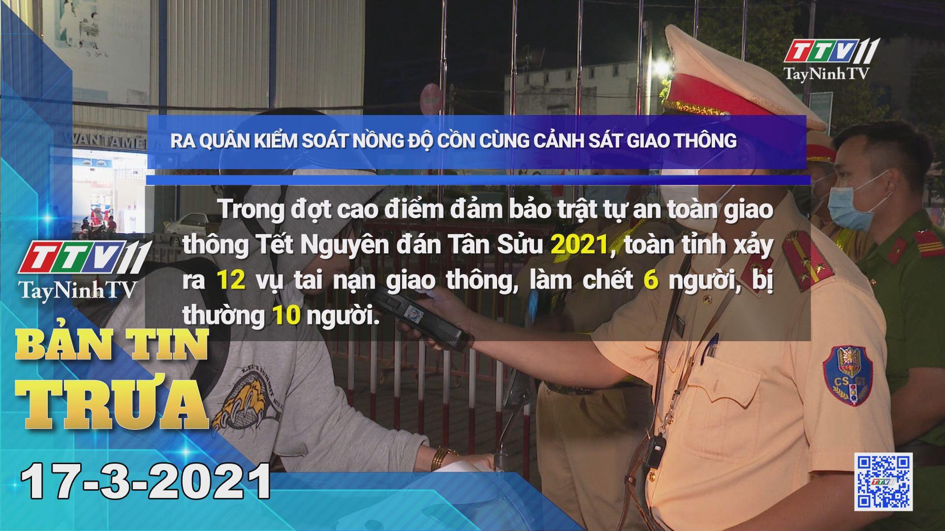 Bản tin trưa 17-3-2021 | Tin tức hôm nay | TayNinhTV
