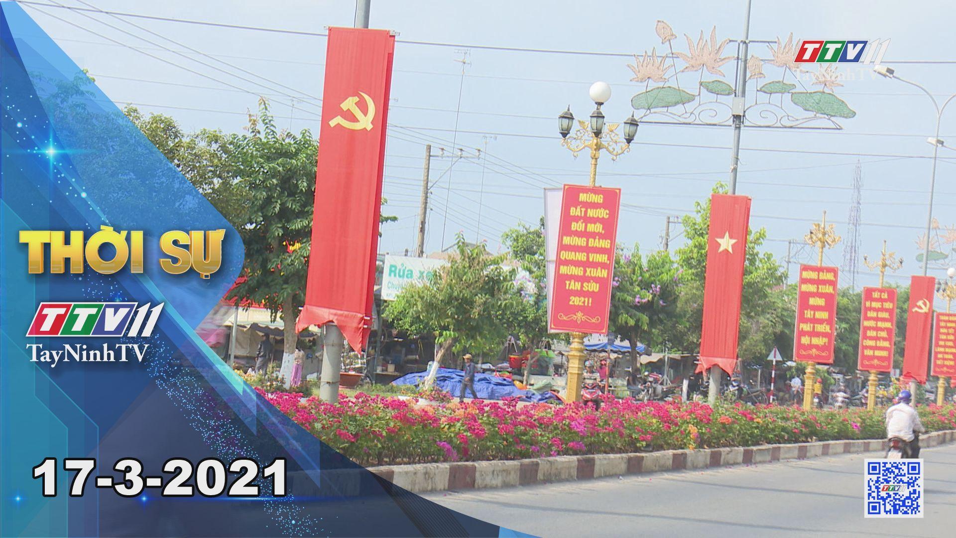 Thời sự Tây Ninh 17-3-2021 | Tin tức hôm nay | TayNinhTV