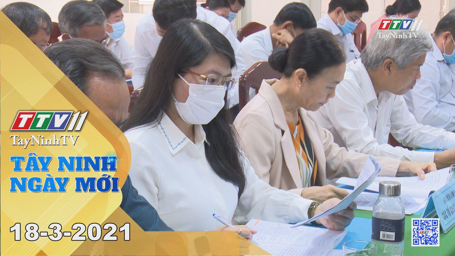 Tây Ninh Ngày Mới 18-3-2021 | Tin tức hôm nay | TayNinhTV