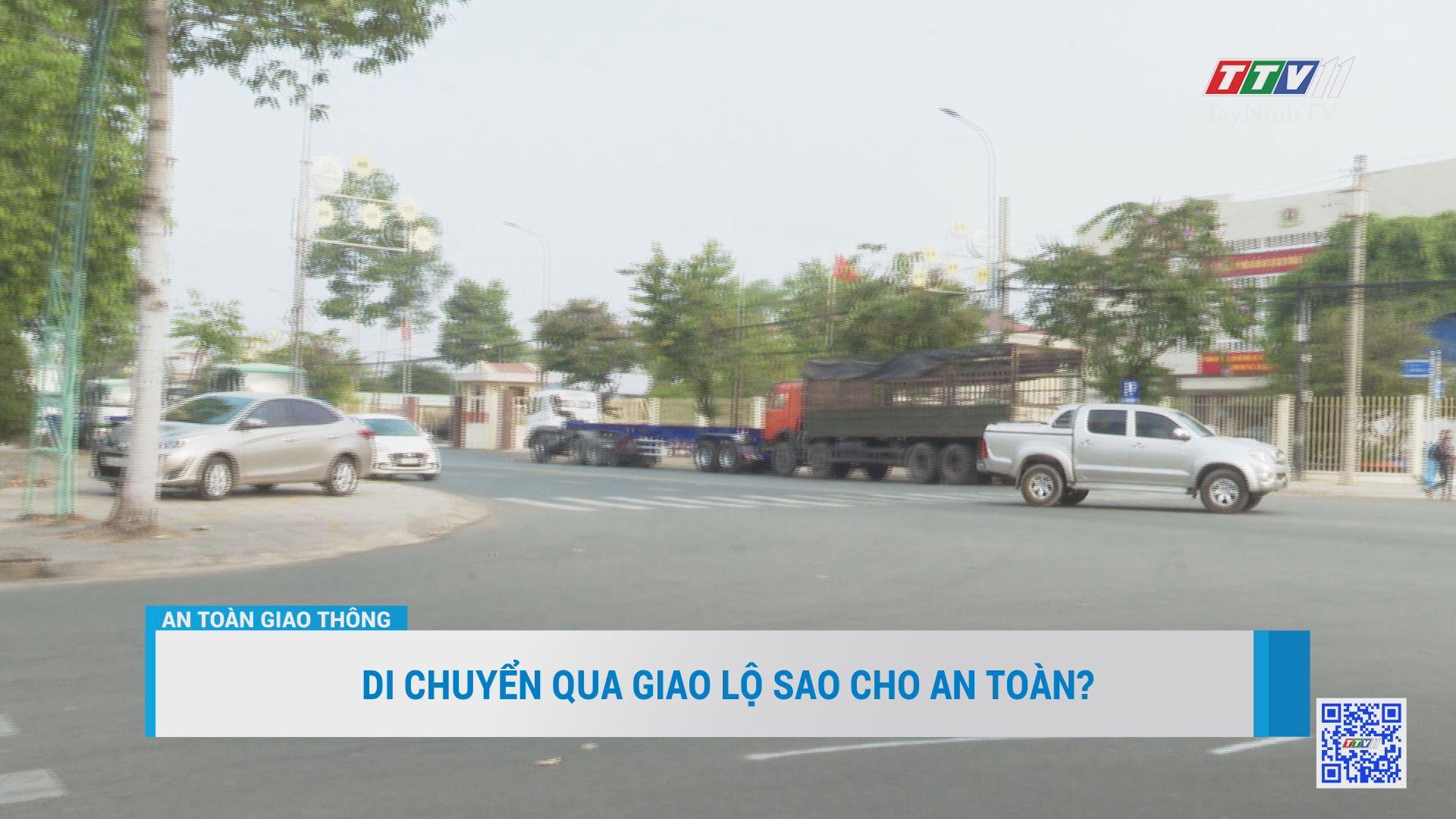 Di chuyển qua giao lộ sao cho an toàn? | AN TOÀN GIAO THÔNG | TayNinhTV