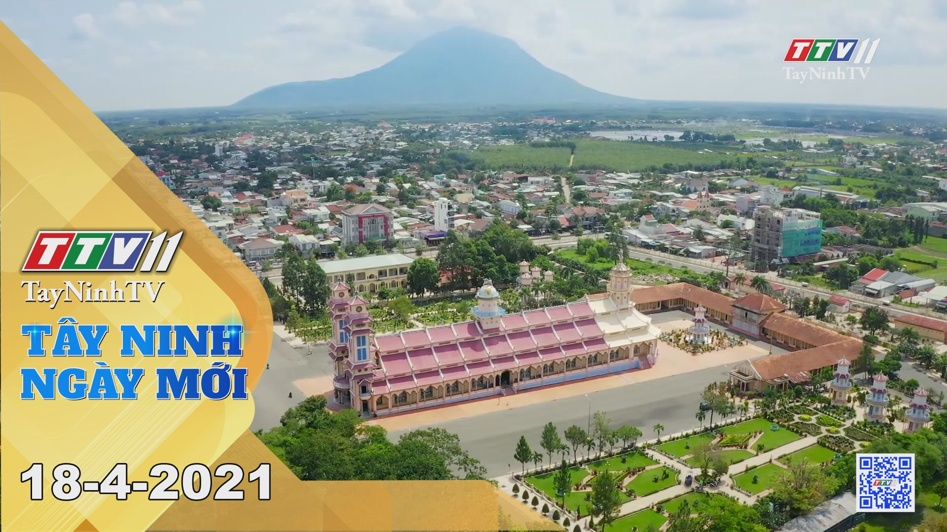 Tây Ninh Ngày Mới 18-4-2021 | Tin tức hôm nay | TayNinhTV