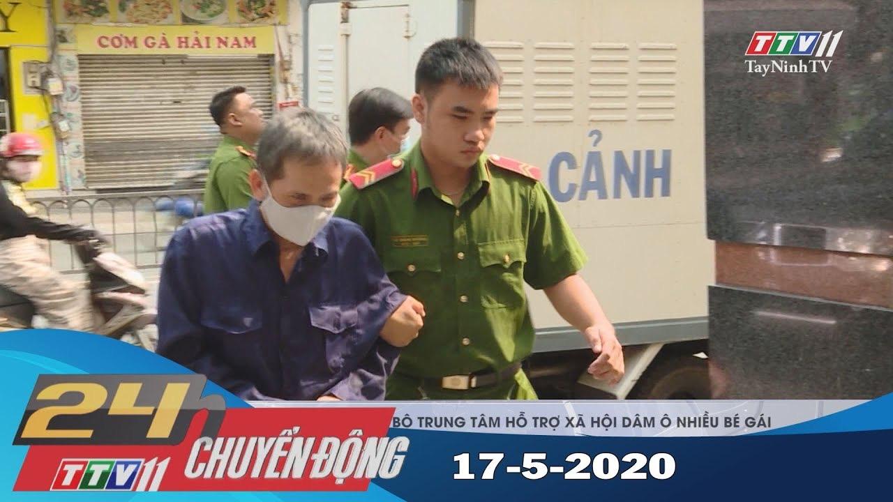 24h Chuyển động 17-5-2020 | Tin tức hôm nay | TayNinhTV