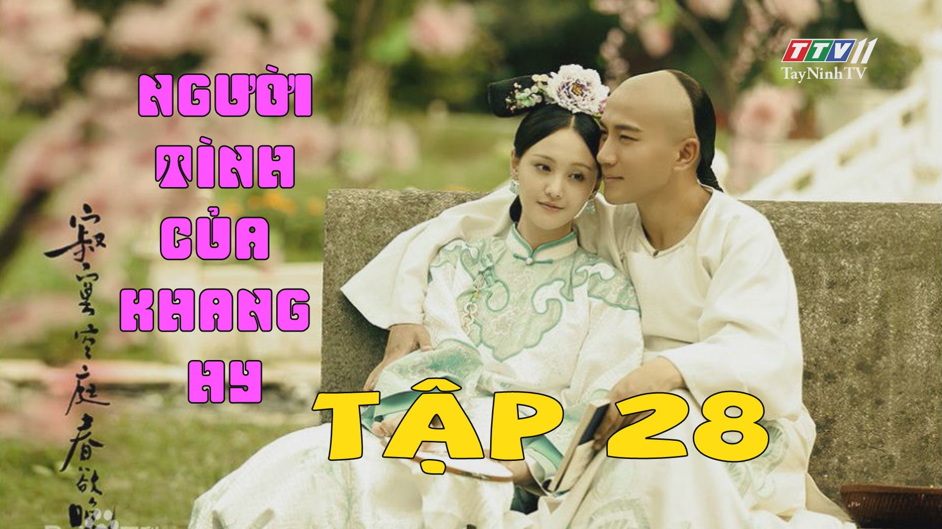 Người tình của Khang Hy -TẬP 28 lồng tiếng FULL HD   TayNinhTV