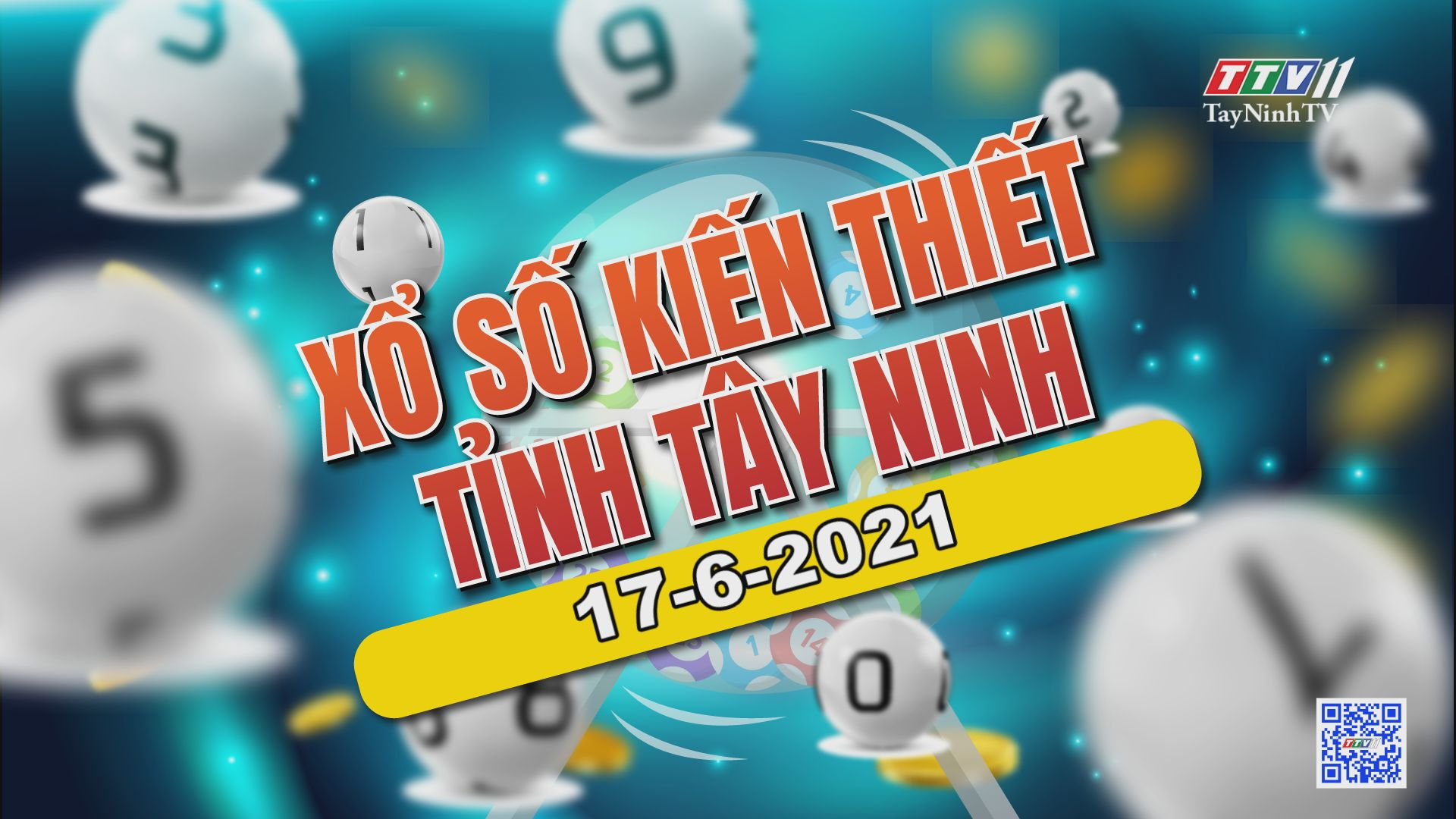 Trực tiếp Xổ số Tây Ninh ngày 17-6-2021 | TayNinhTVE