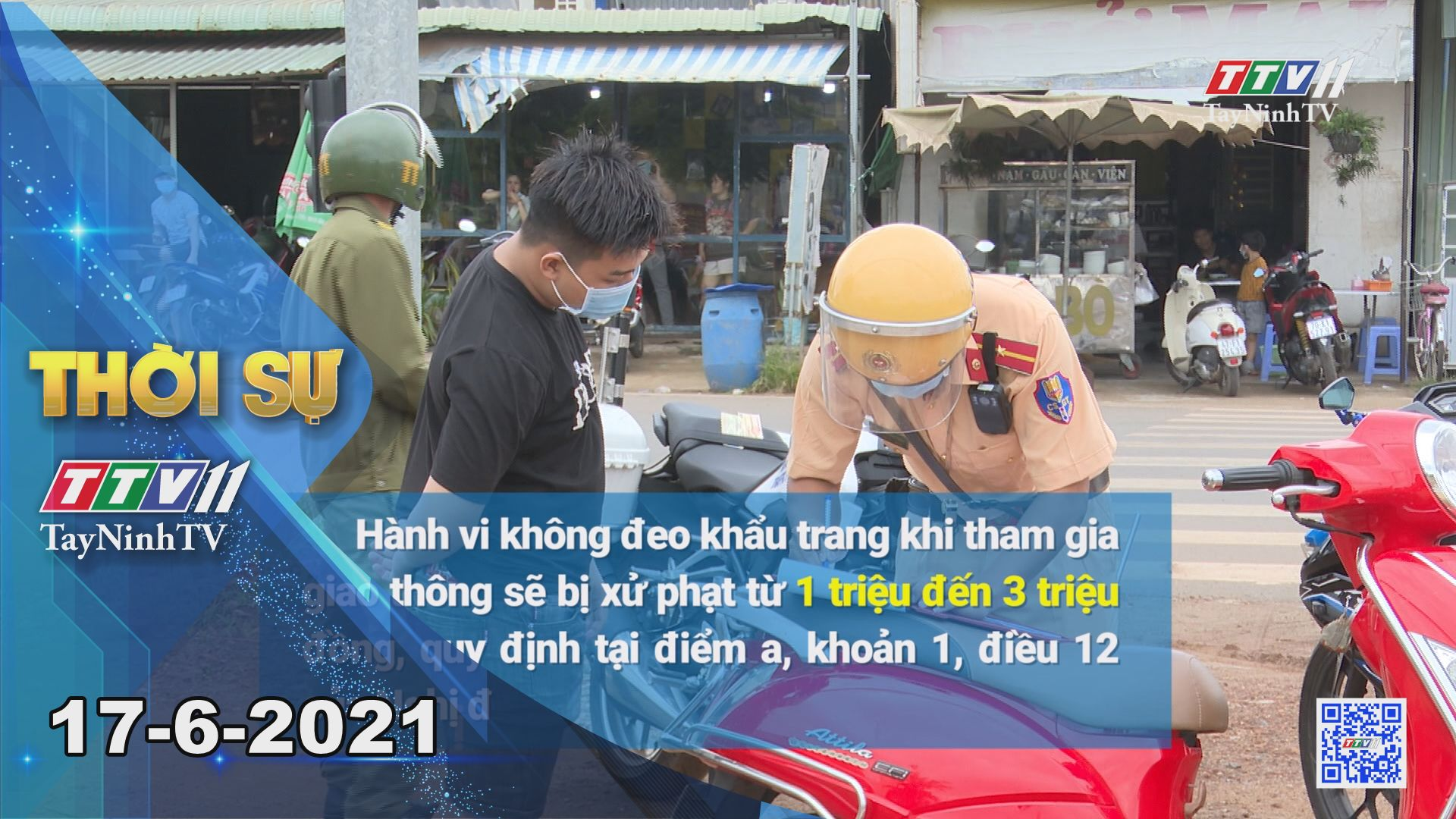 Thời sự Tây Ninh 17-6-2021 | Tin tức hôm nay | TayNinhTV