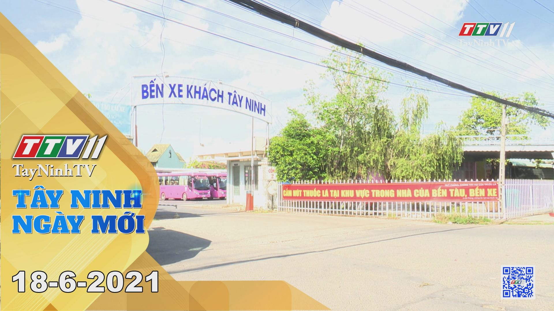 Tây Ninh Ngày Mới 18-6-2021 | Tin tức hôm nay | TayNinhTV