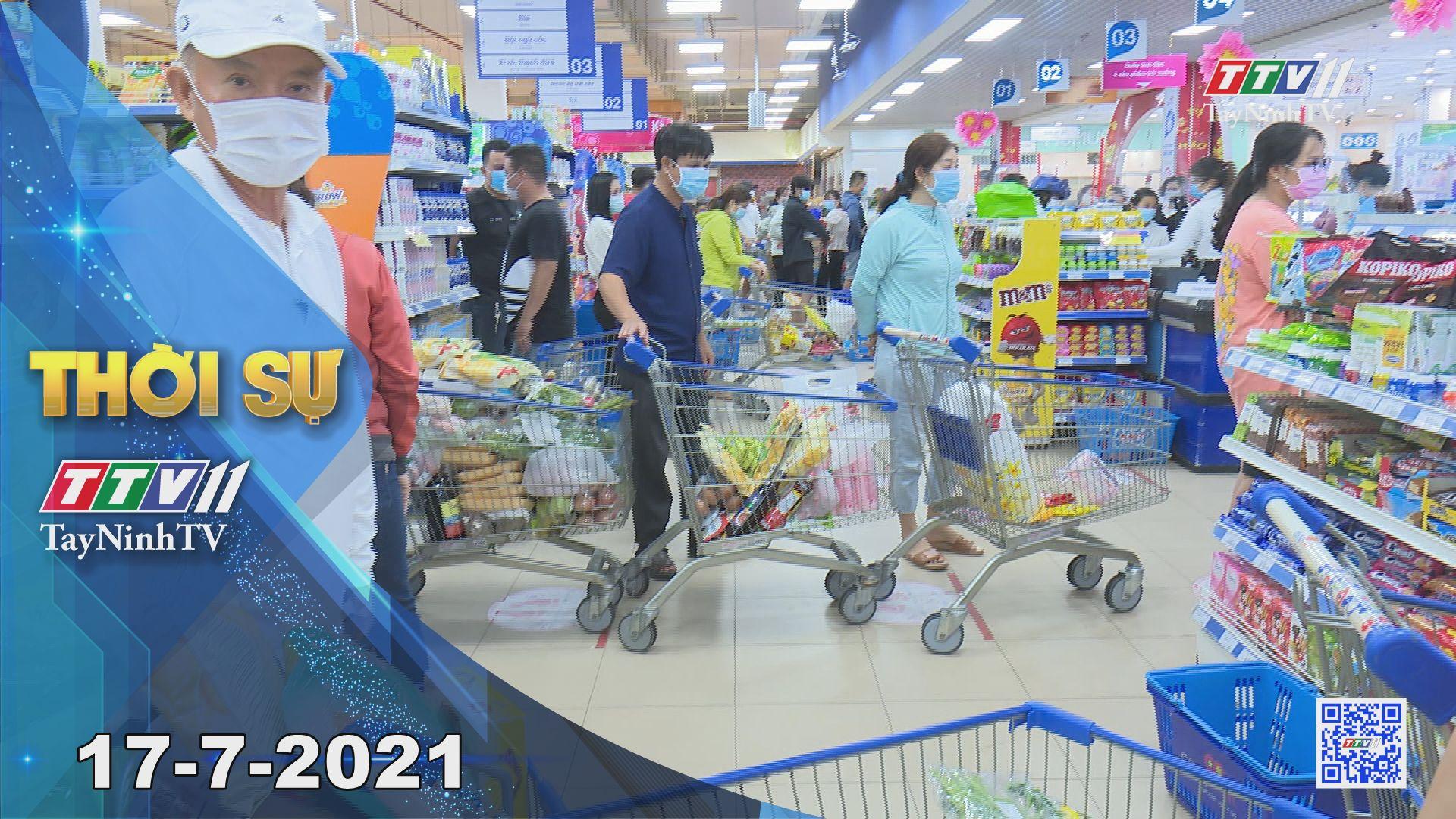 Thời sự Tây Ninh 17-7-2021 | Tin tức hôm nay | TayNinhTV