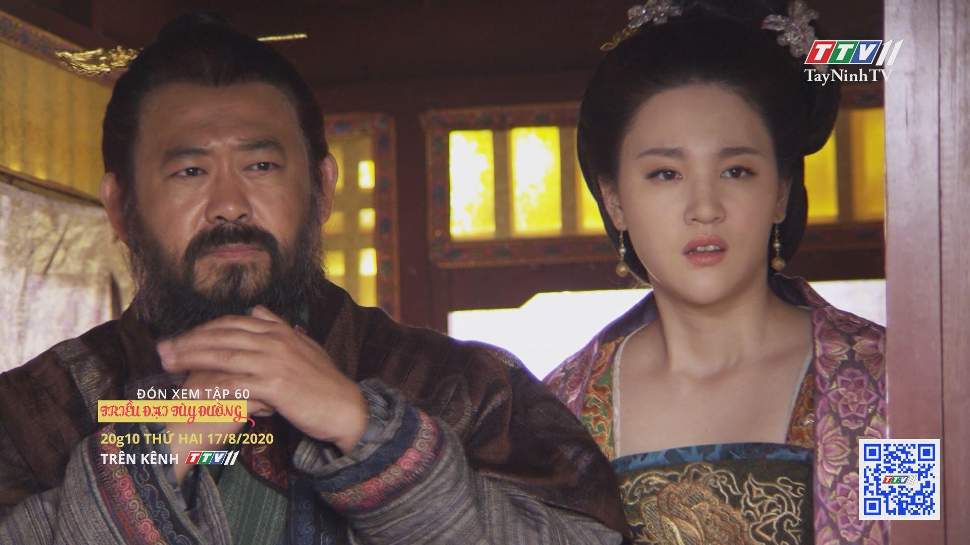 Triều đại Tùy Đường - TẬP 60 trailer   TRIỀU ĐẠI TÙY ĐƯỜNG   TayNinhTV