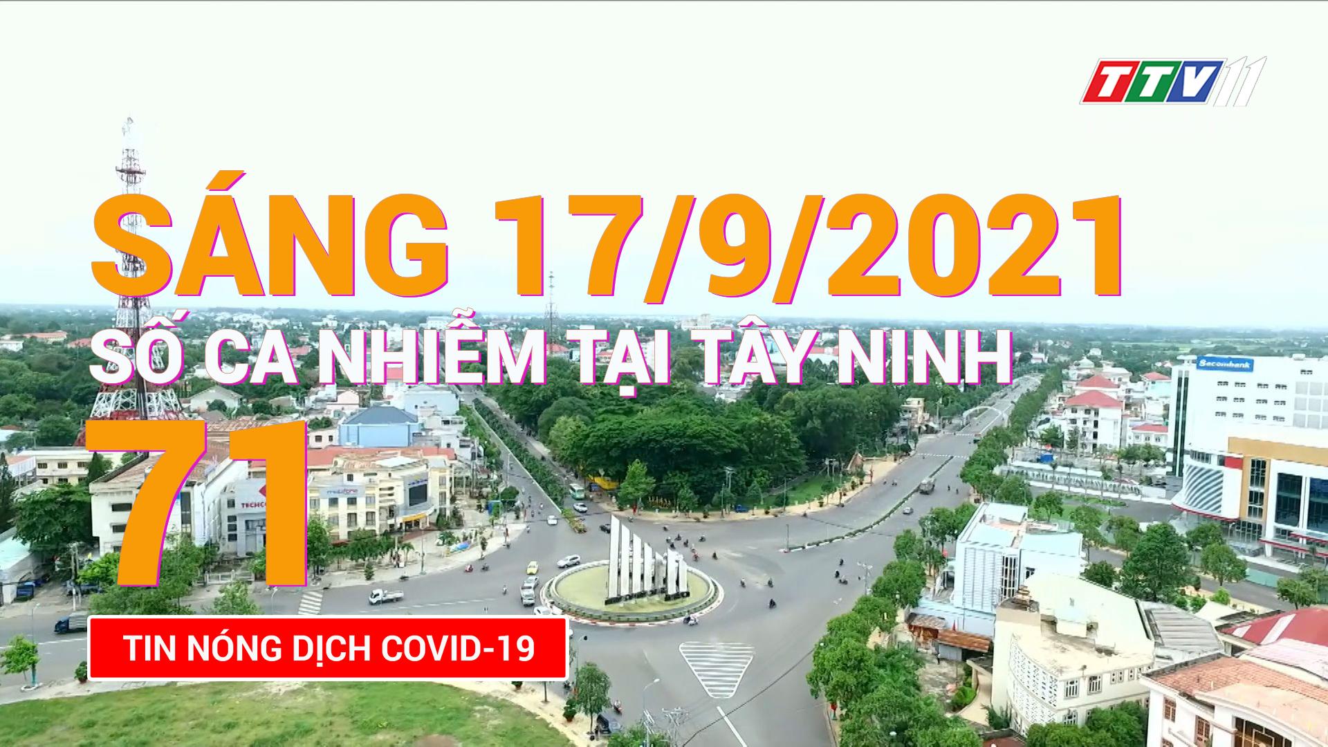 Tin tức Covid-19 sáng 17/9/2021 | TayNinhTV