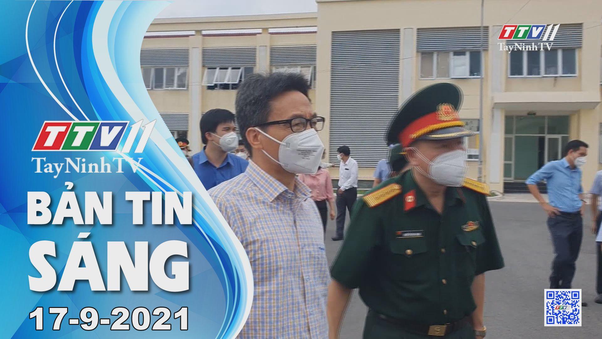 Bản tin sáng 17-9-2021 | Tin tức hôm nay | TayNinhTV