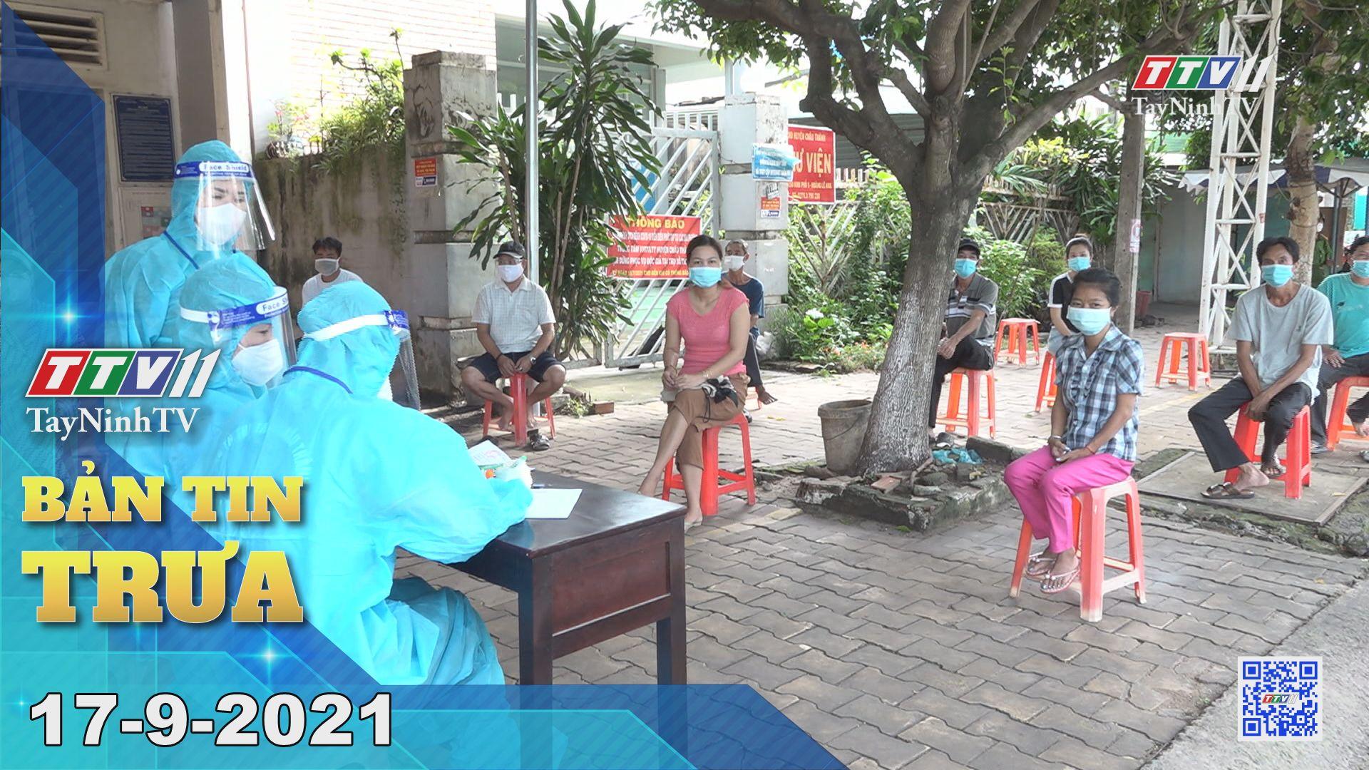 Bản tin trưa 17-9-2021 | Tin tức hôm nay | TayNinhTV