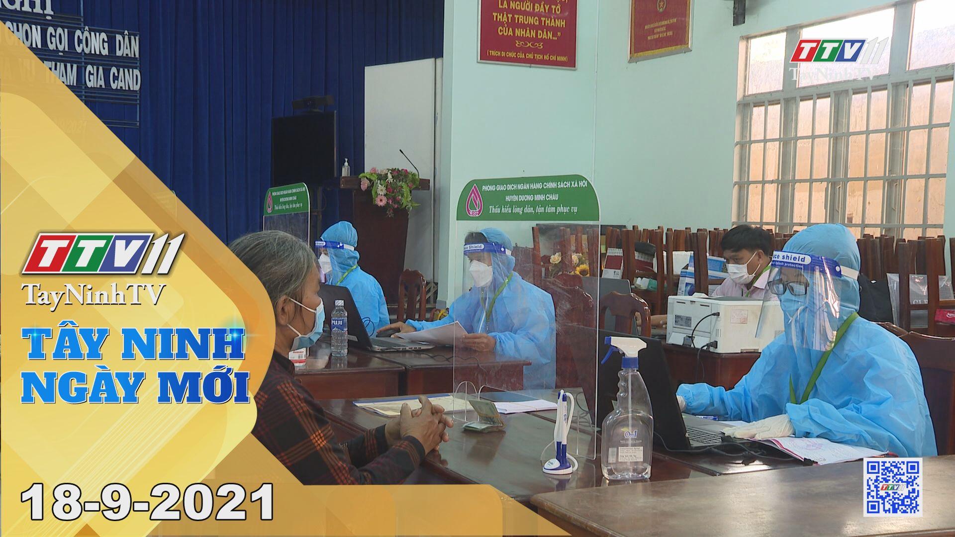 Tây Ninh Ngày Mới 18-9-2021 | Tin tức hôm nay | TayNinhTV