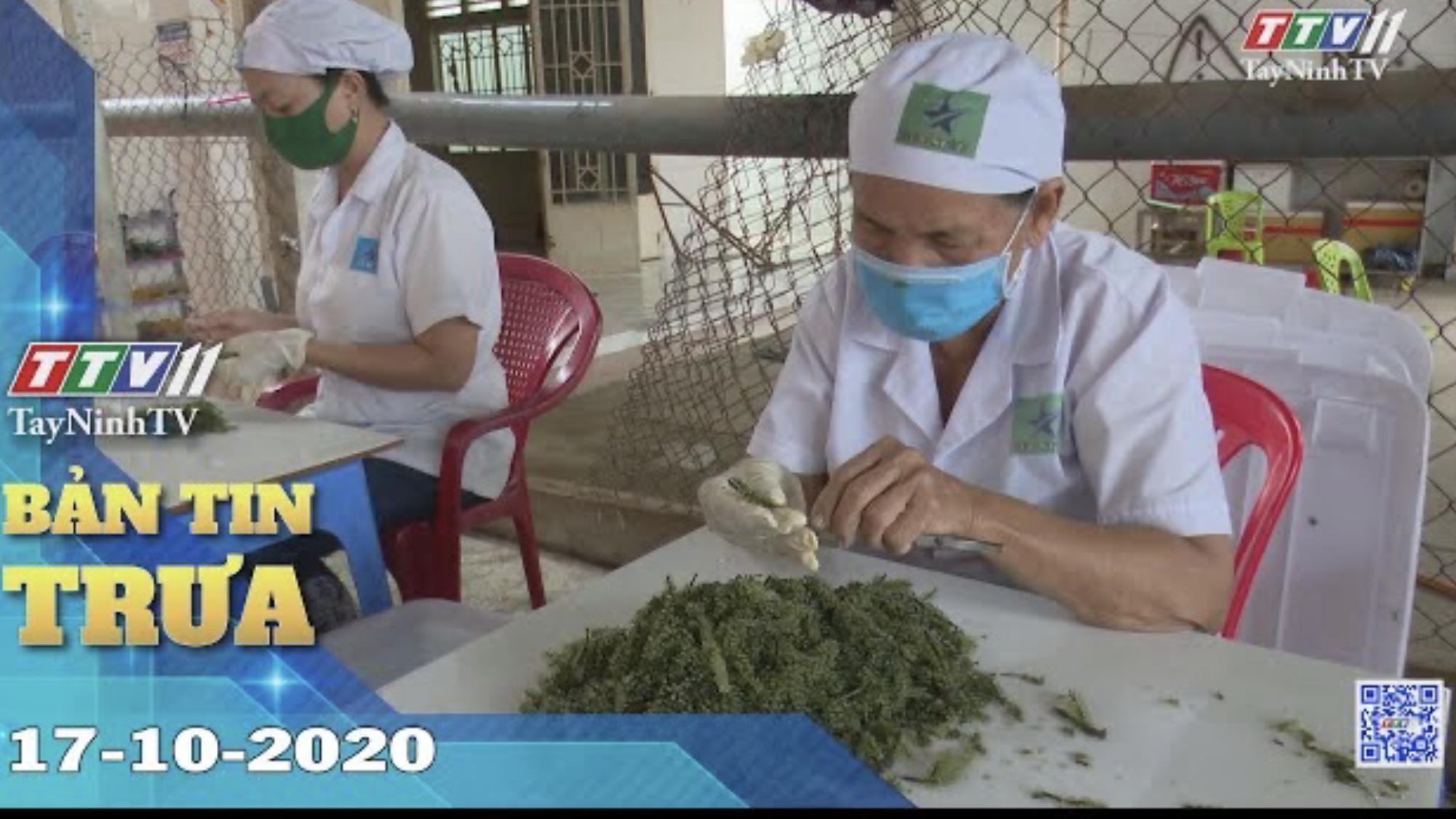 Bản tin trưa 17-10-2020 | Tin tức hôm nay | TayNinhTV