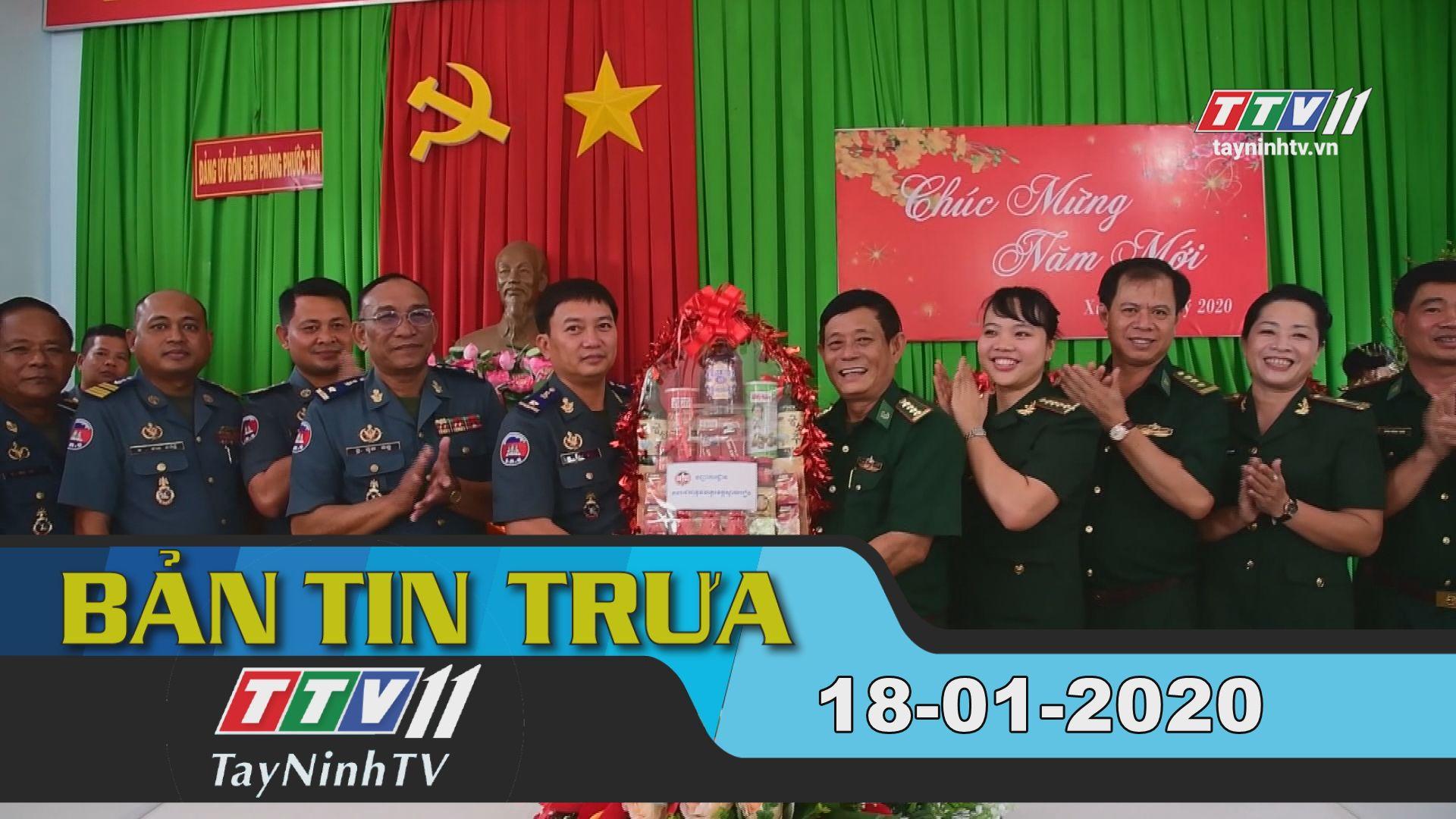Bản tin trưa 18-01-2020 | Tin tức hôm nay | TayNinhTV