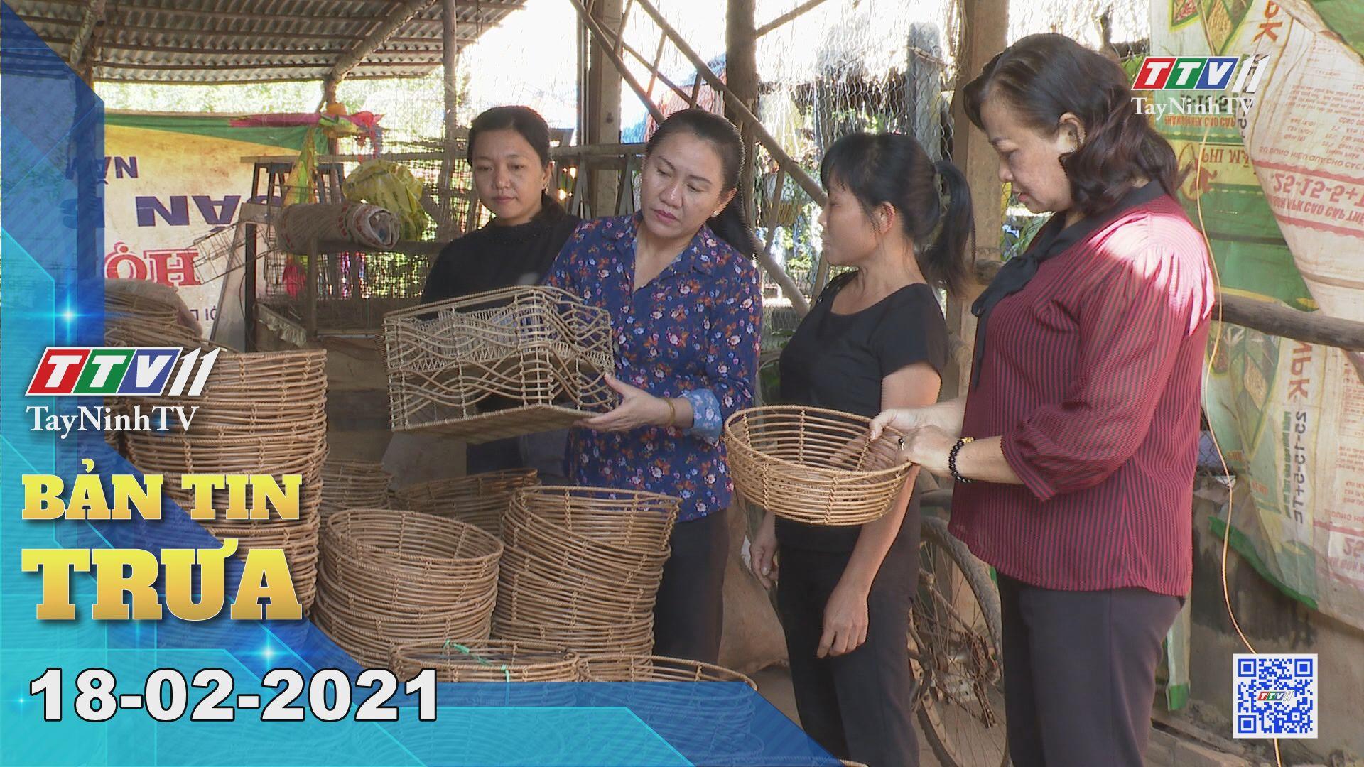 Bản tin trưa 18-02-2021 | Tin tức hôm nay | TayNinhTV