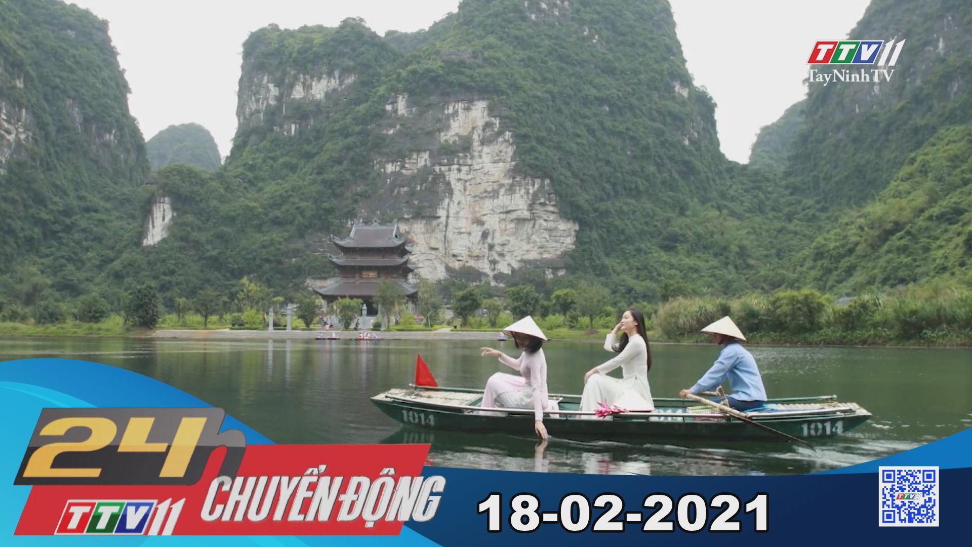 24h Chuyển động 18-02-2021 | Tin tức hôm nay | TayNinhTV