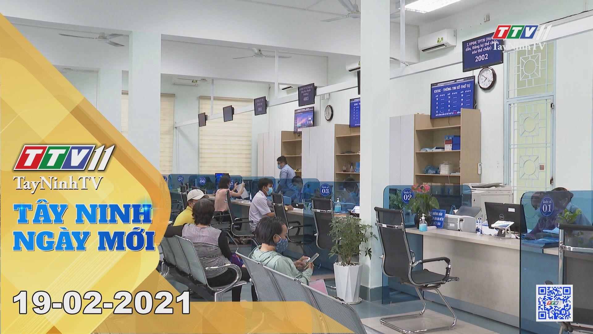 Tây Ninh Ngày Mới 19-02-2021 | Tin tức hôm nay | TayNinhTV
