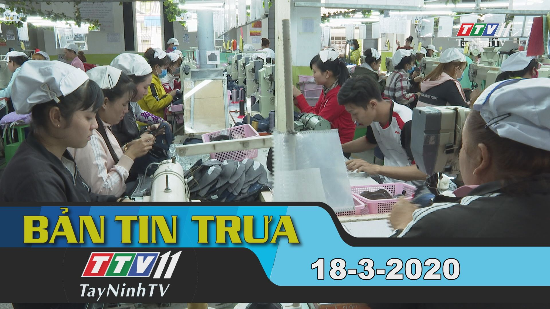 Bản tin trưa 18-3-2020 | Tin tức hôm nay | TayNinhTV