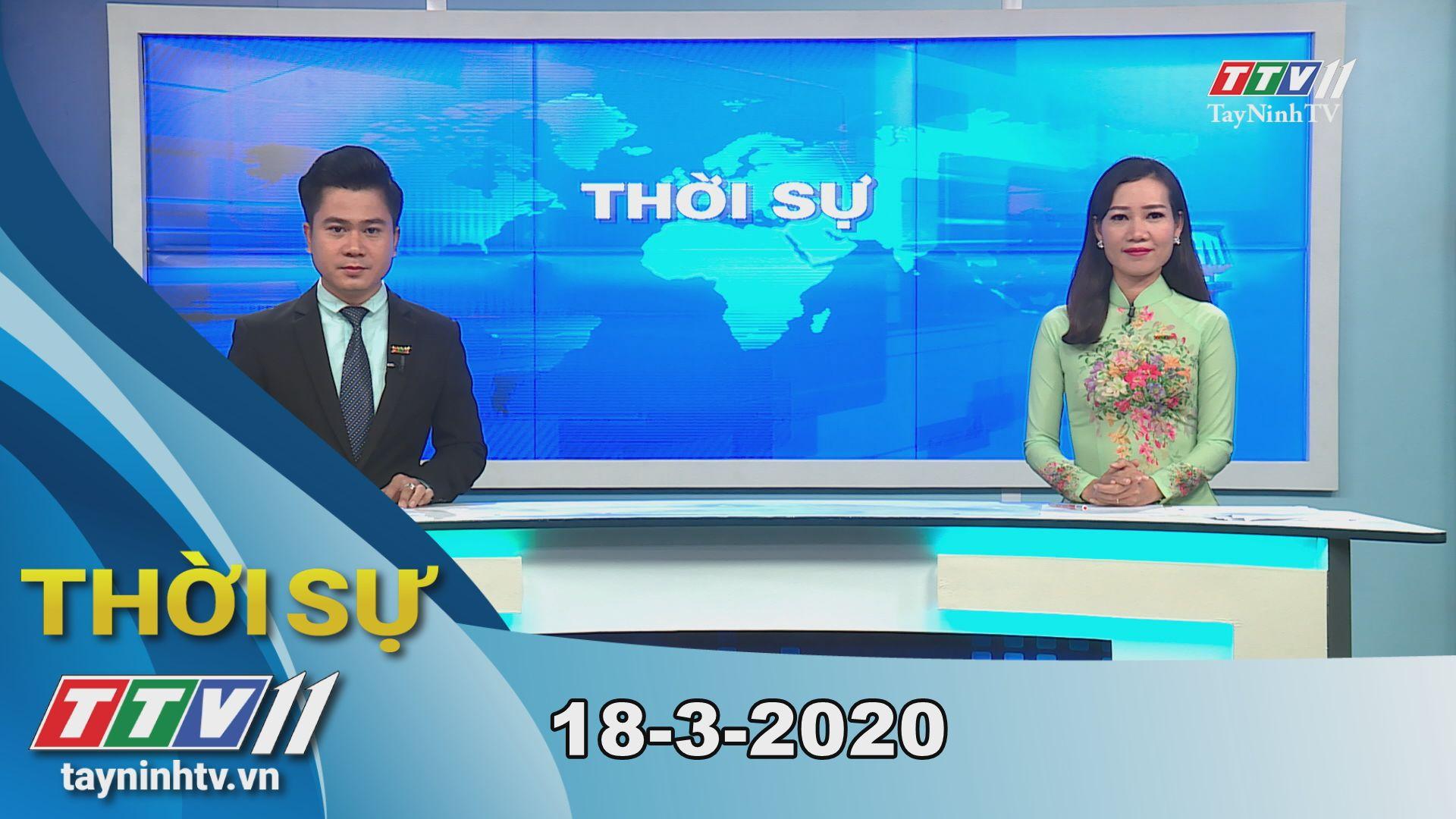 Thời sự Tây Ninh 18-3-2020 | Tin tức hôm nay | TayNinhTV