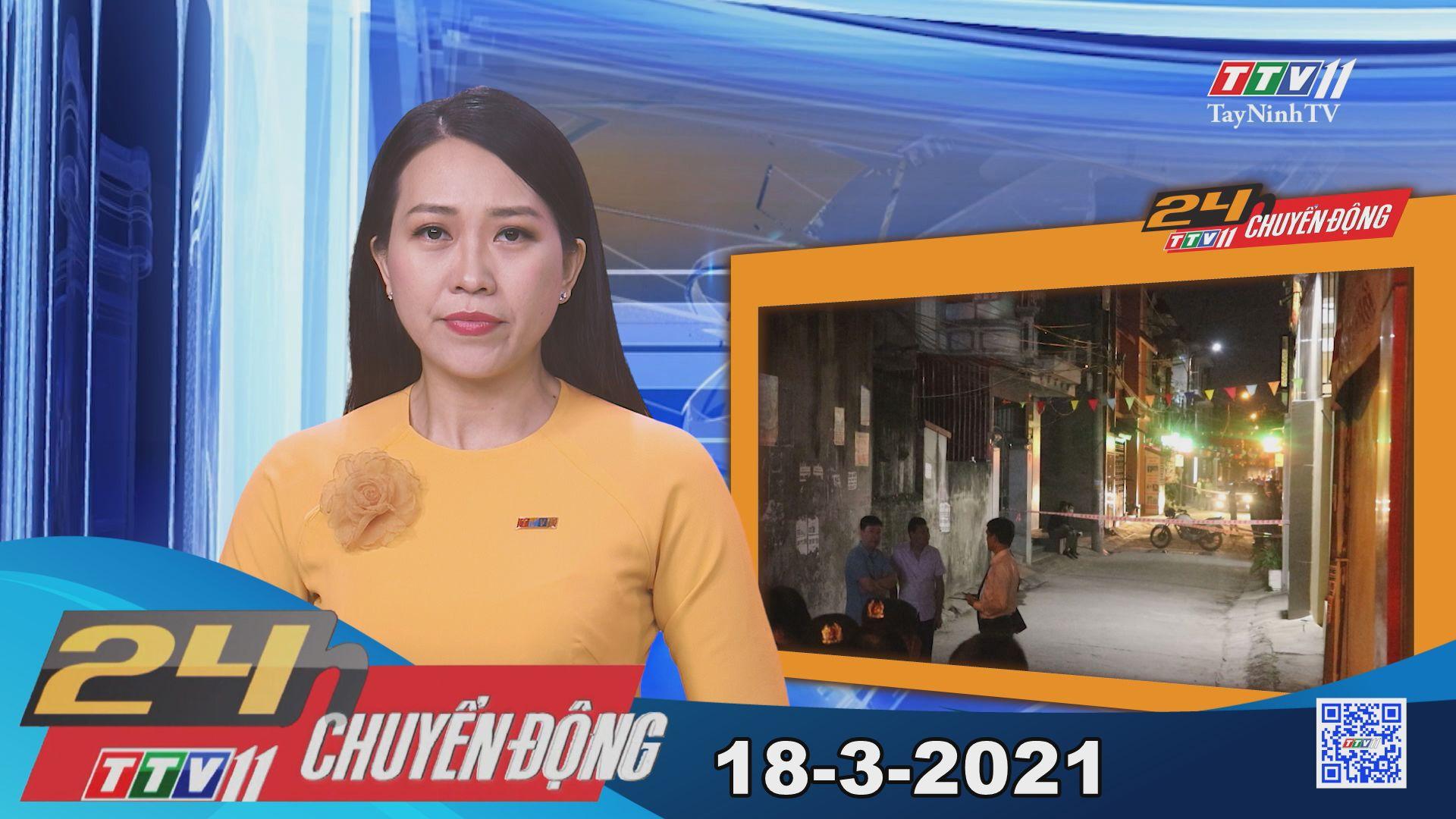 24h Chuyển động 18-3-2021 | Tin tức hôm nay | TayNinhTV