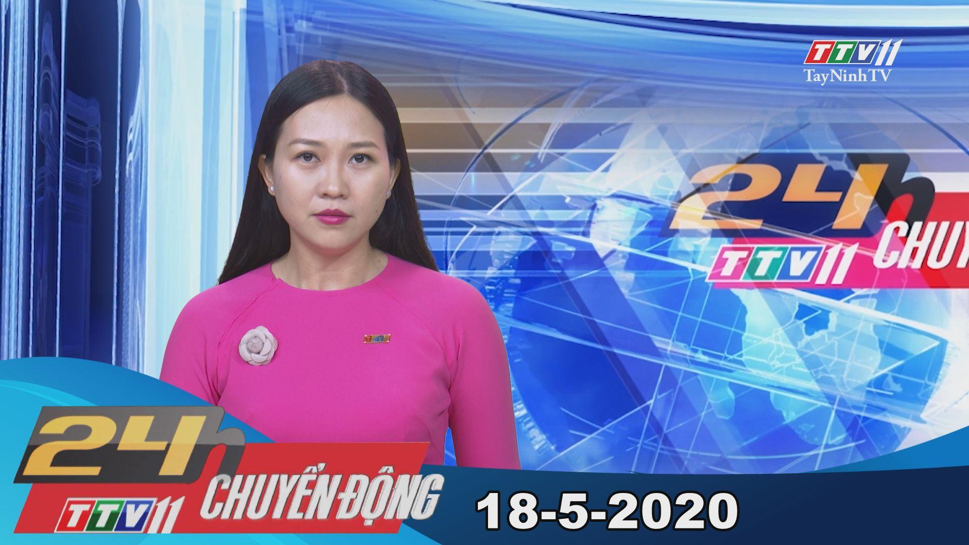 24h Chuyển động 18-5-2020 | Tin tức hôm nay | TayNinhTV