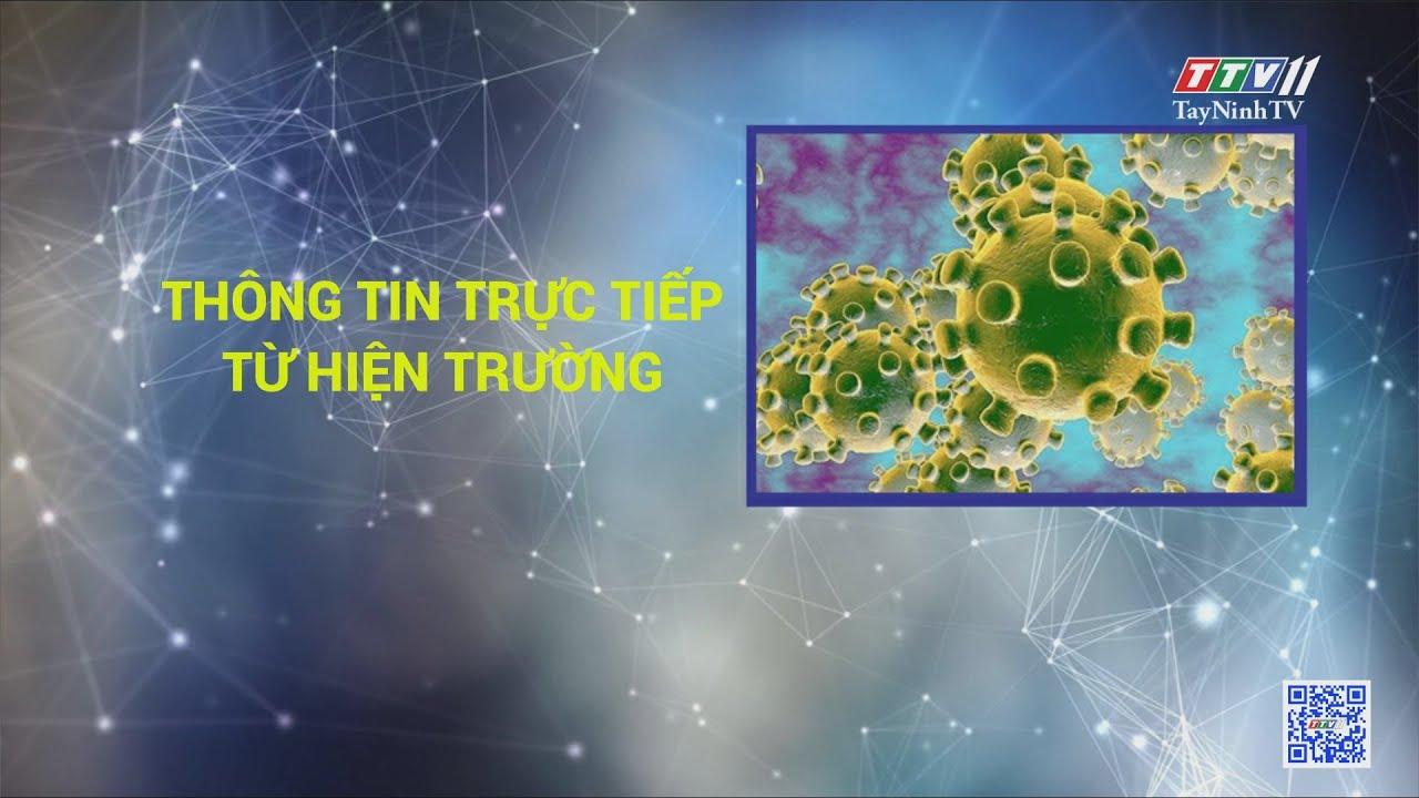 THÔNG TIN TRỰC TIẾP TỪ HIỆN TRƯỜNG | TayNinhTV