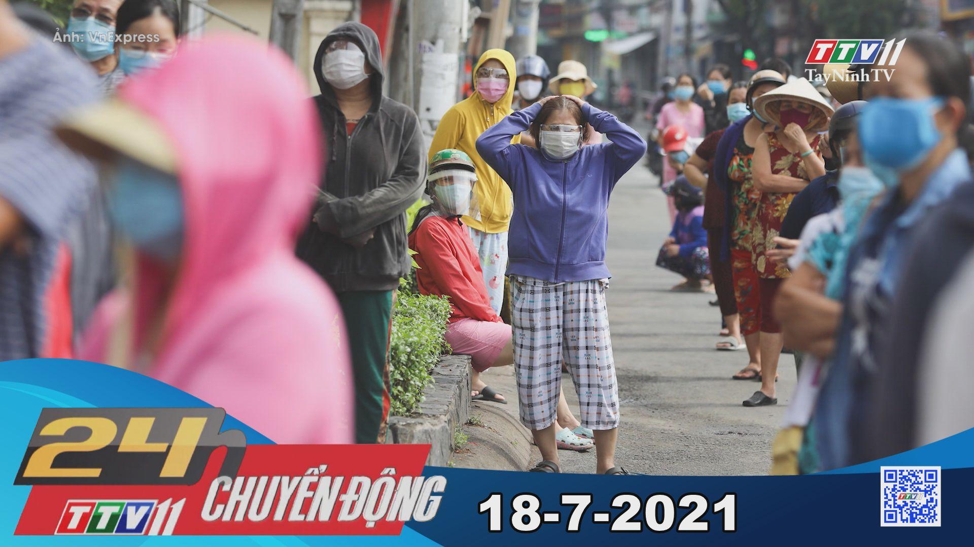 24h Chuyển động 18-7-2021 | Tin tức hôm nay | TayNinhTV