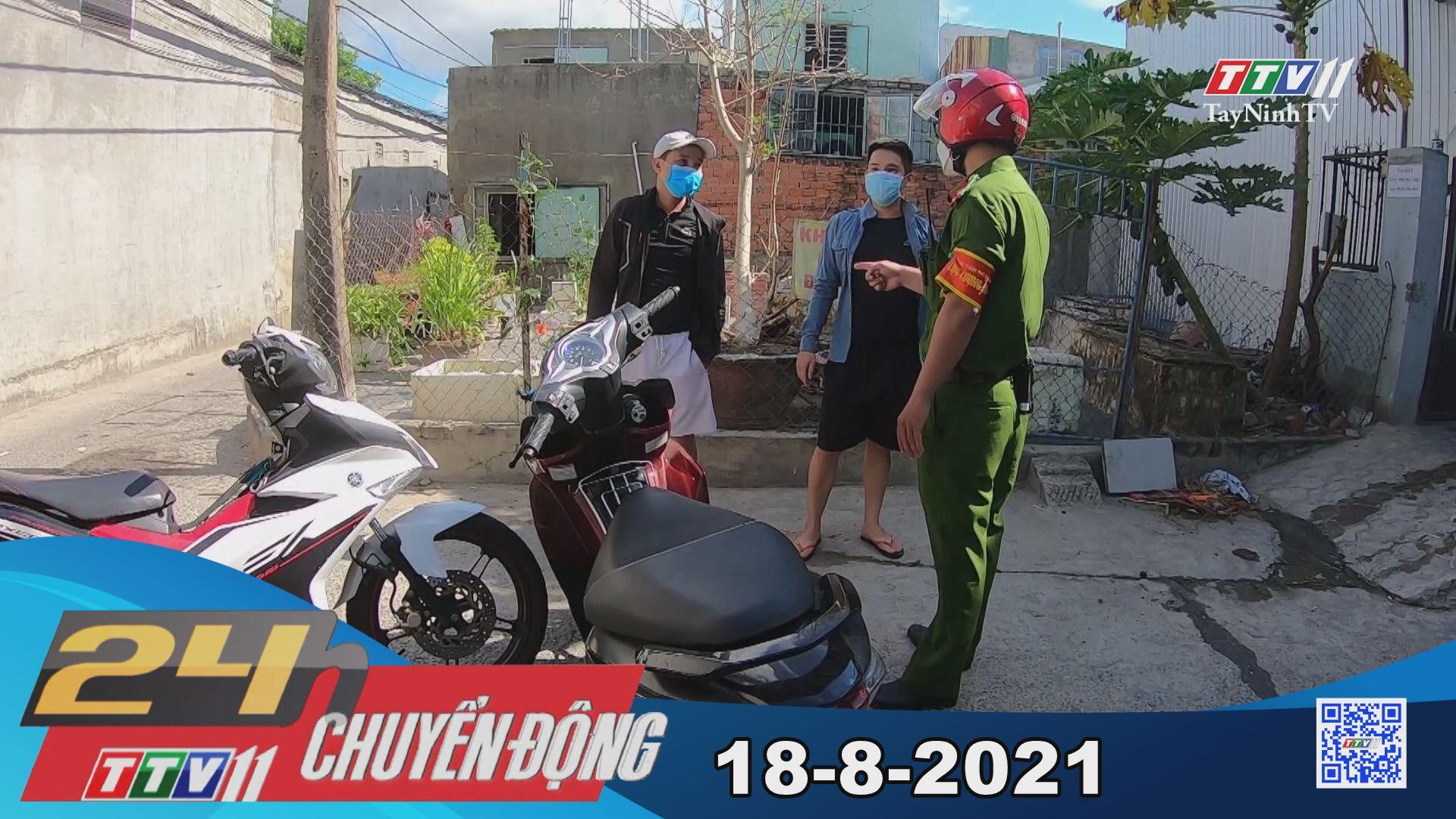 24h Chuyển động 18-8-2021   Tin tức hôm nay   TayNinhTV