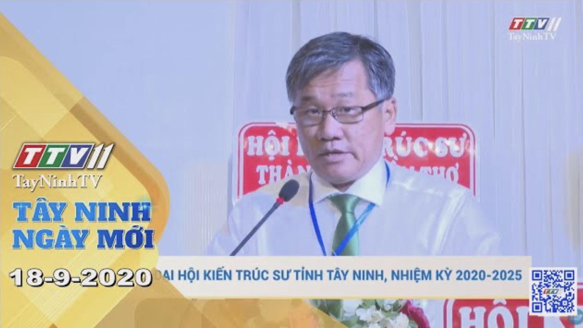 Tây Ninh Ngày Mới 18-9-2020 | Tin tức hôm nay | TayNinhTV