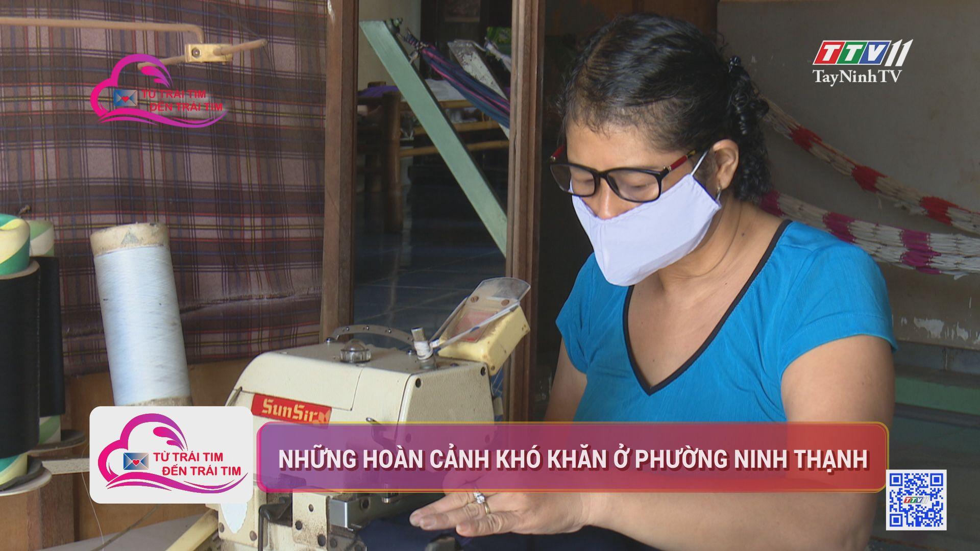 Những hoàn cảnh khó khăn ở Phường Ninh Thạnh | TỪ TRÁI TIM ĐẾN TRÁI TIM | TayNinhTV